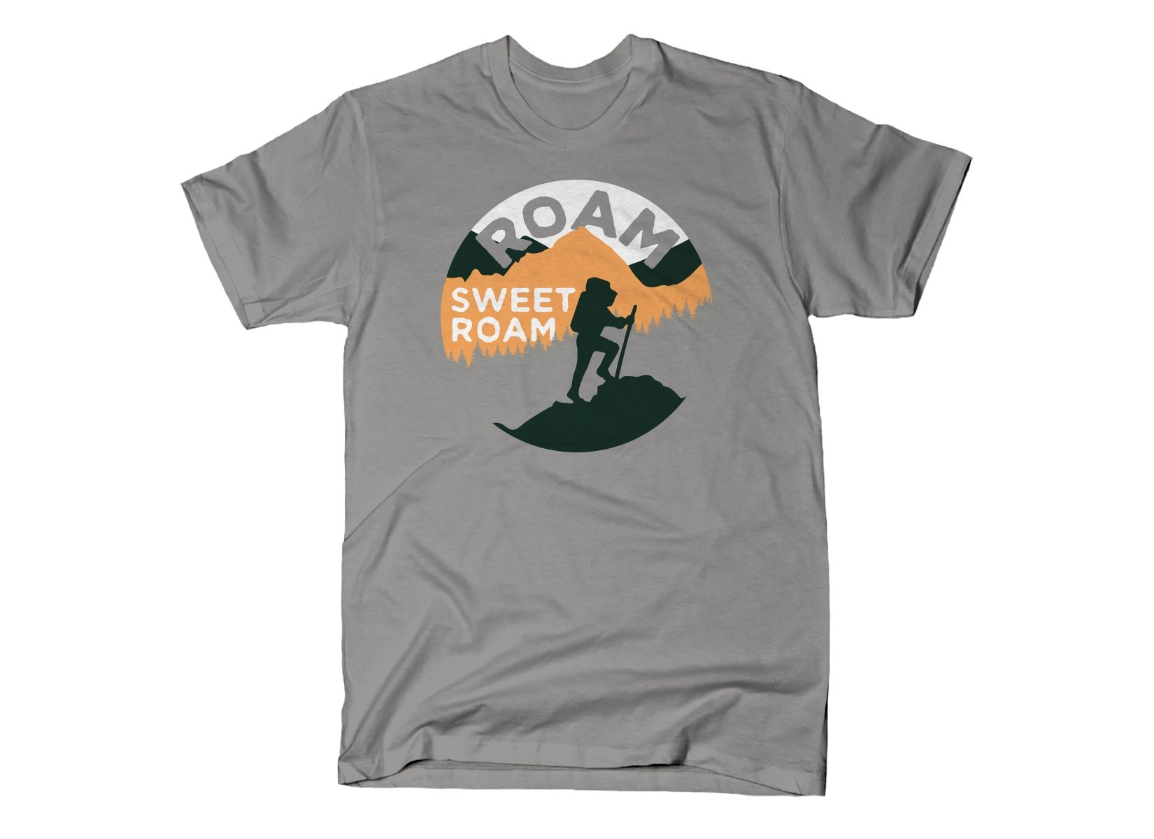 Roam Sweet Roam on Mens T-Shirt