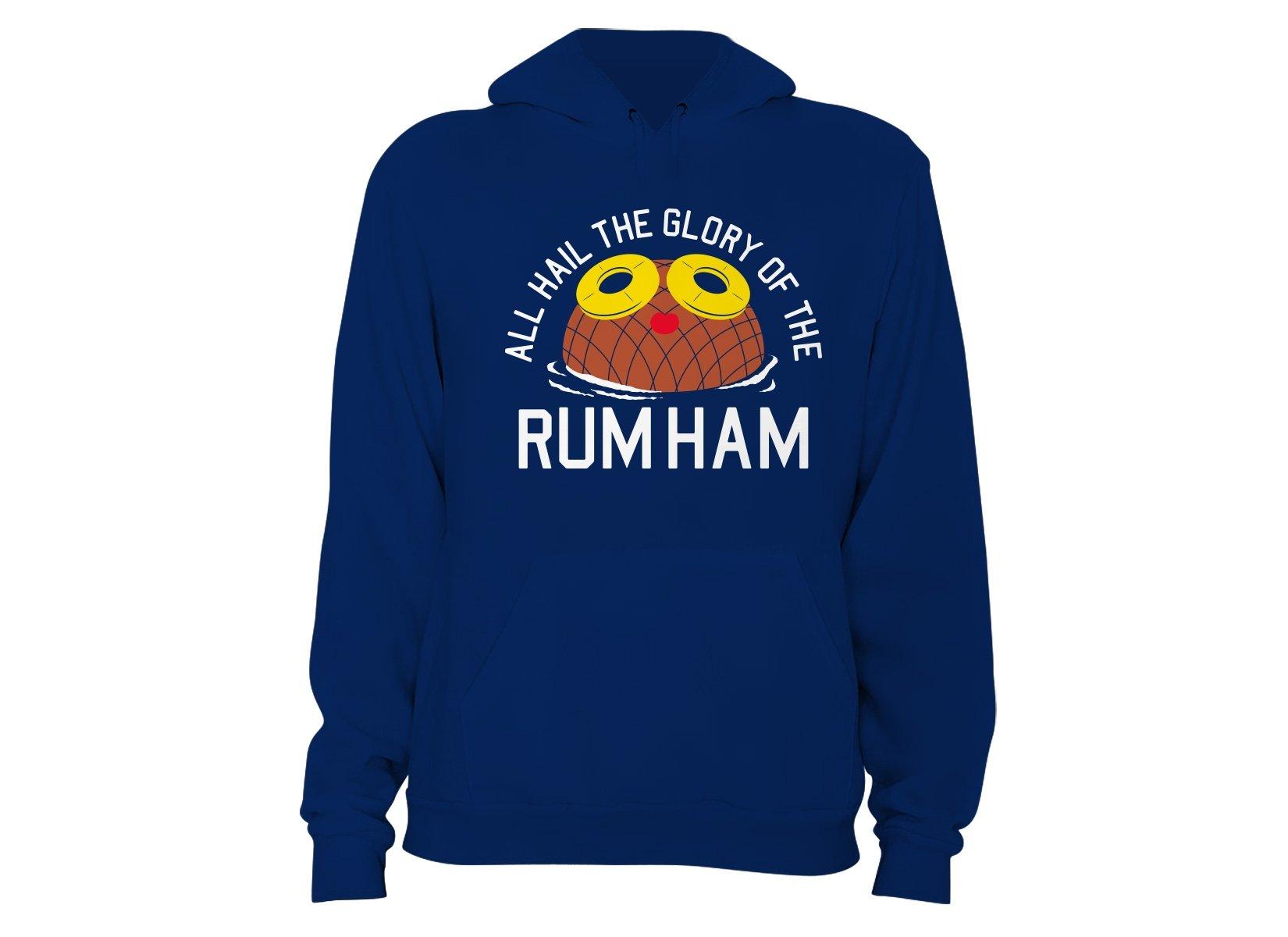 Rum Ham on Hoodie