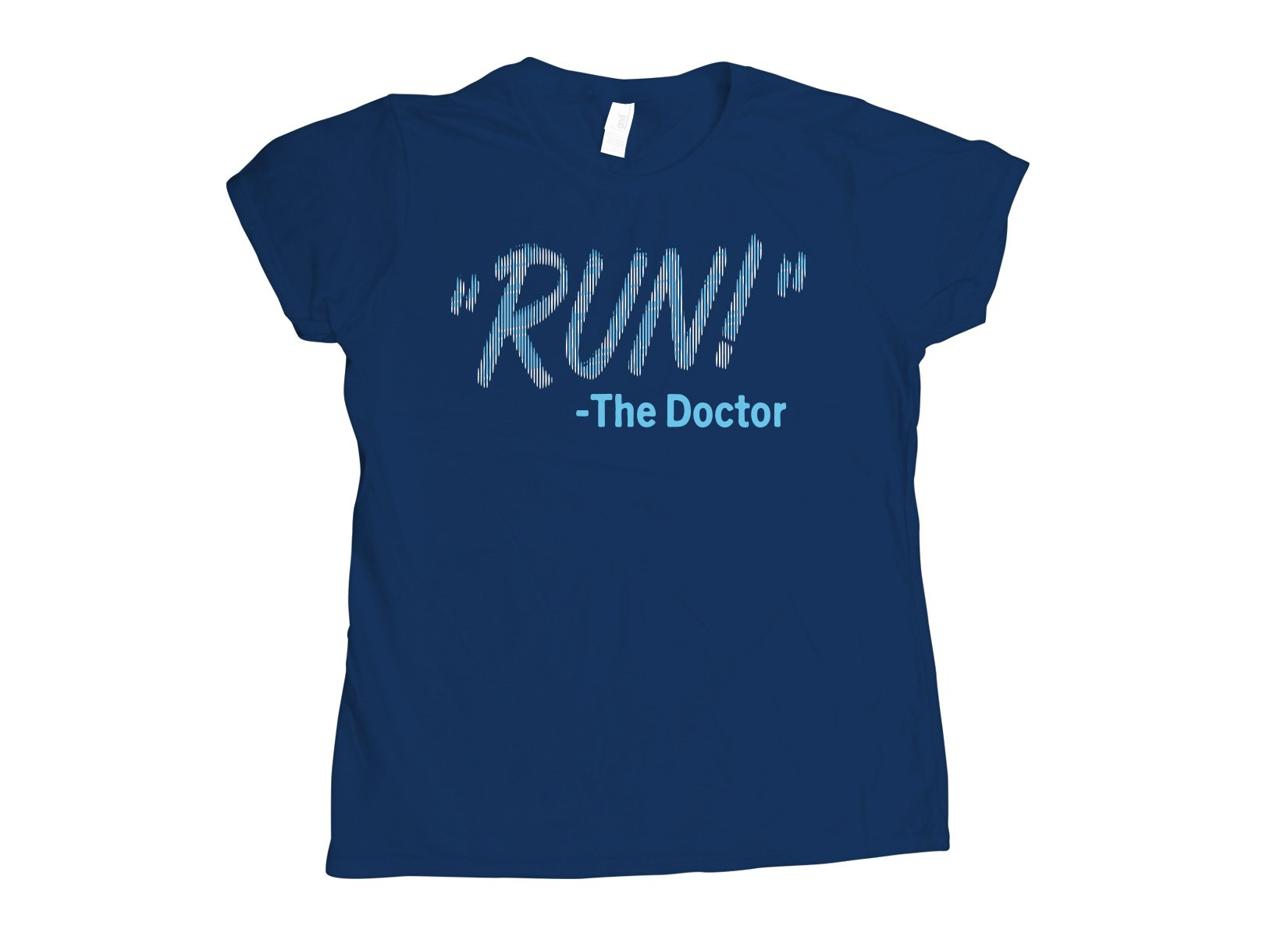 RUN! The Doctor on Womens T-Shirt