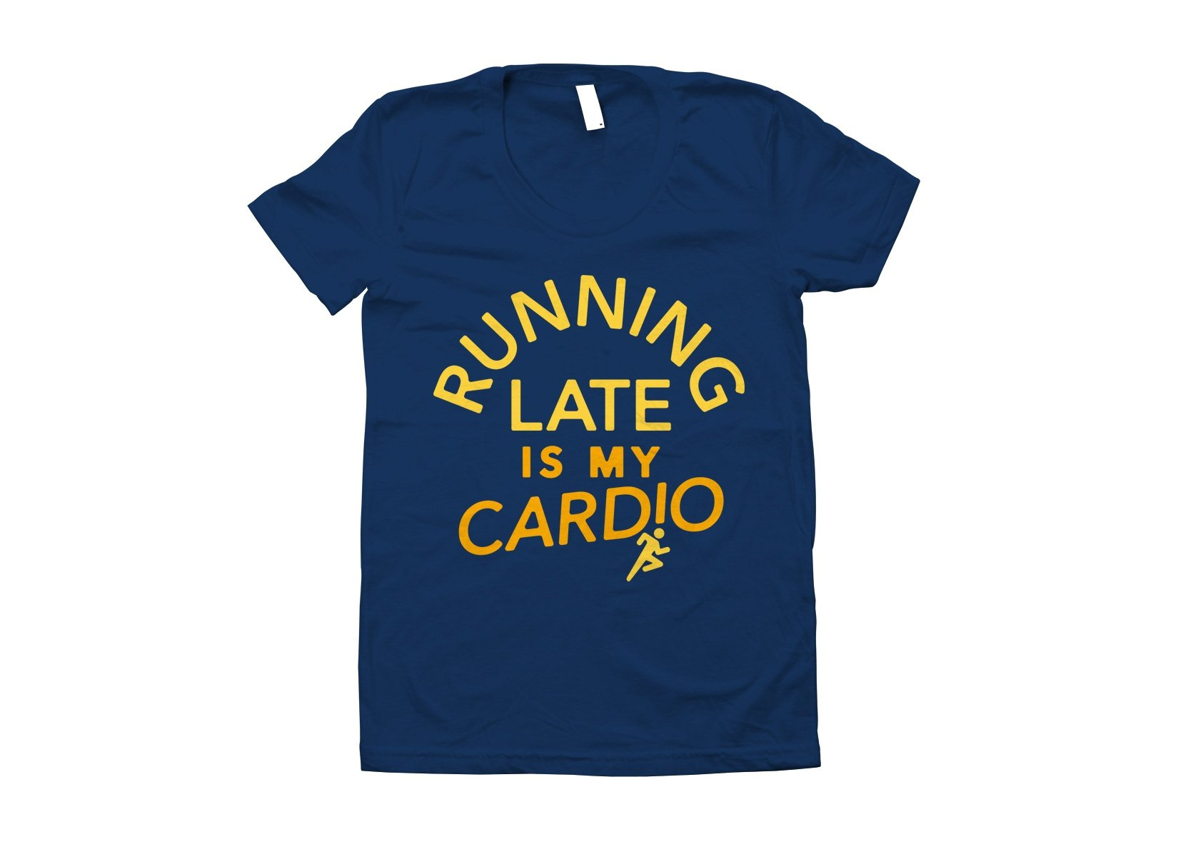 Running Late Is My Cardio on Juniors T-Shirt