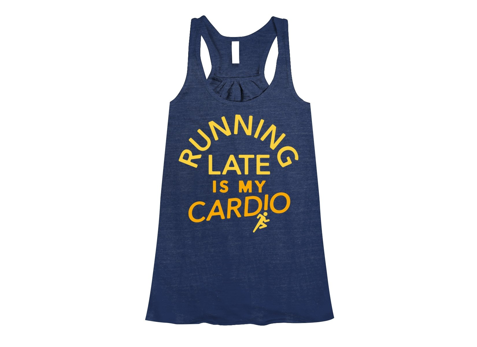 Running Late Is My Cardio on Womens Tanks T-Shirt