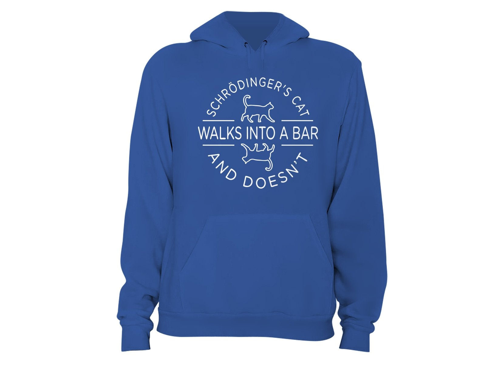 Schrodinger's Cat Walks Into A Bar on Hoodie