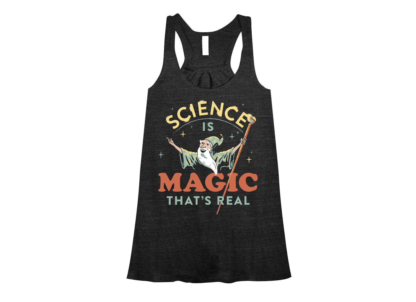 Science Is Magic That's Real on Womens Tanks T-Shirt