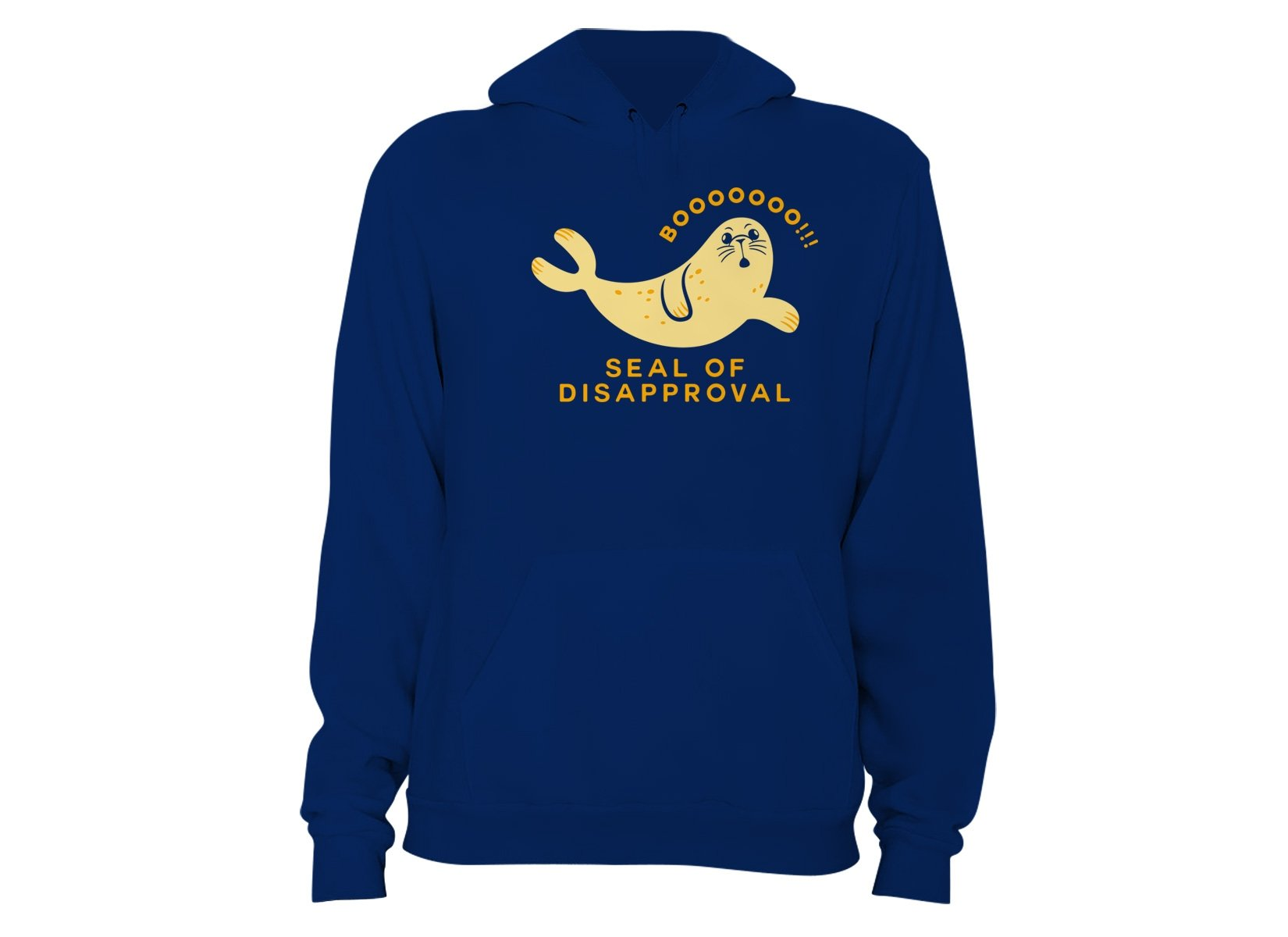 Seal Of Disapproval on Hoodie
