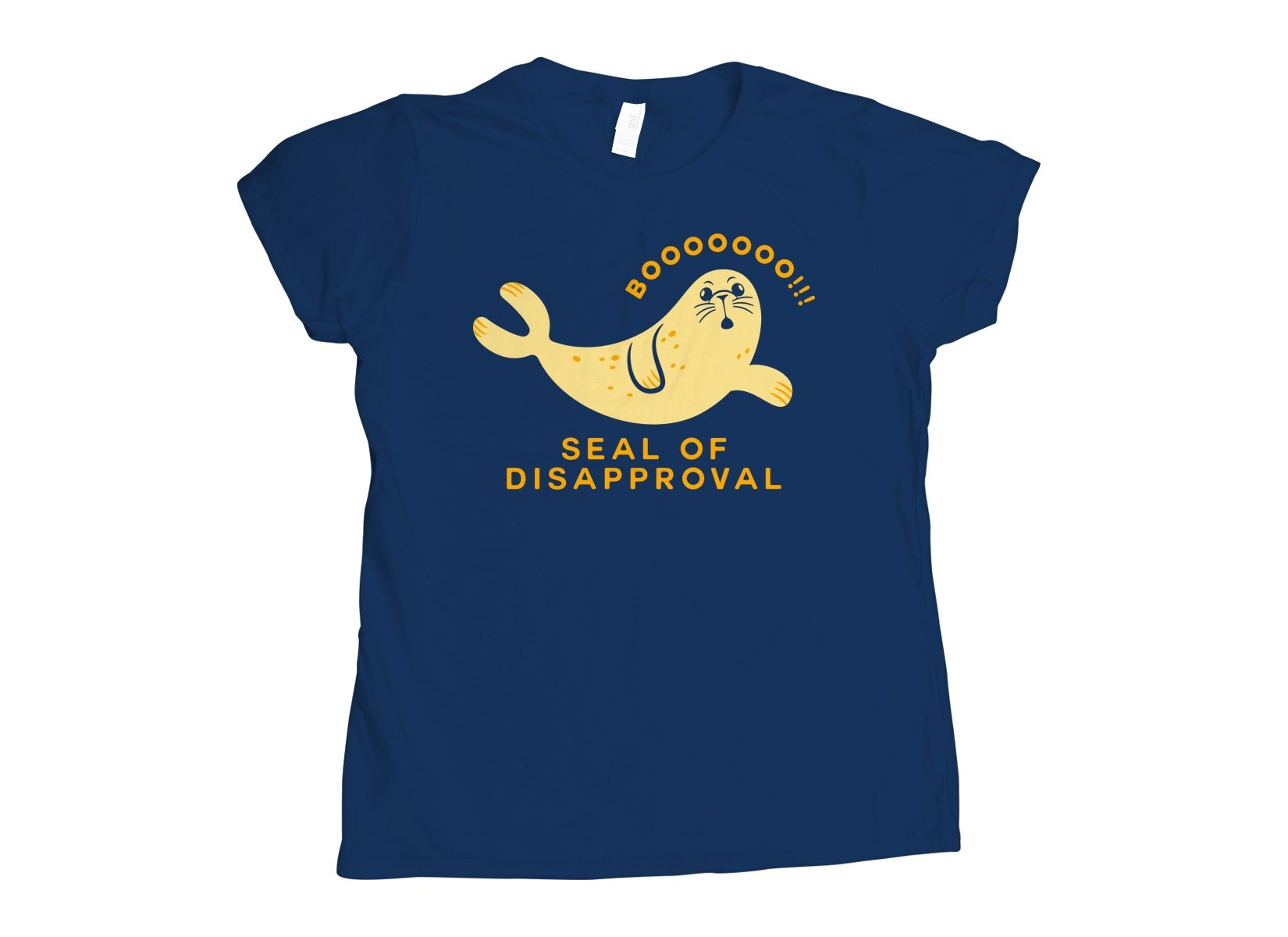 Seal Of Disapproval on Womens T-Shirt