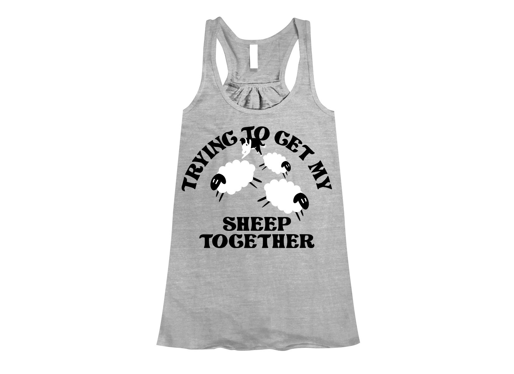 Trying To Get My Sheep Together on Womens Tanks T-Shirt