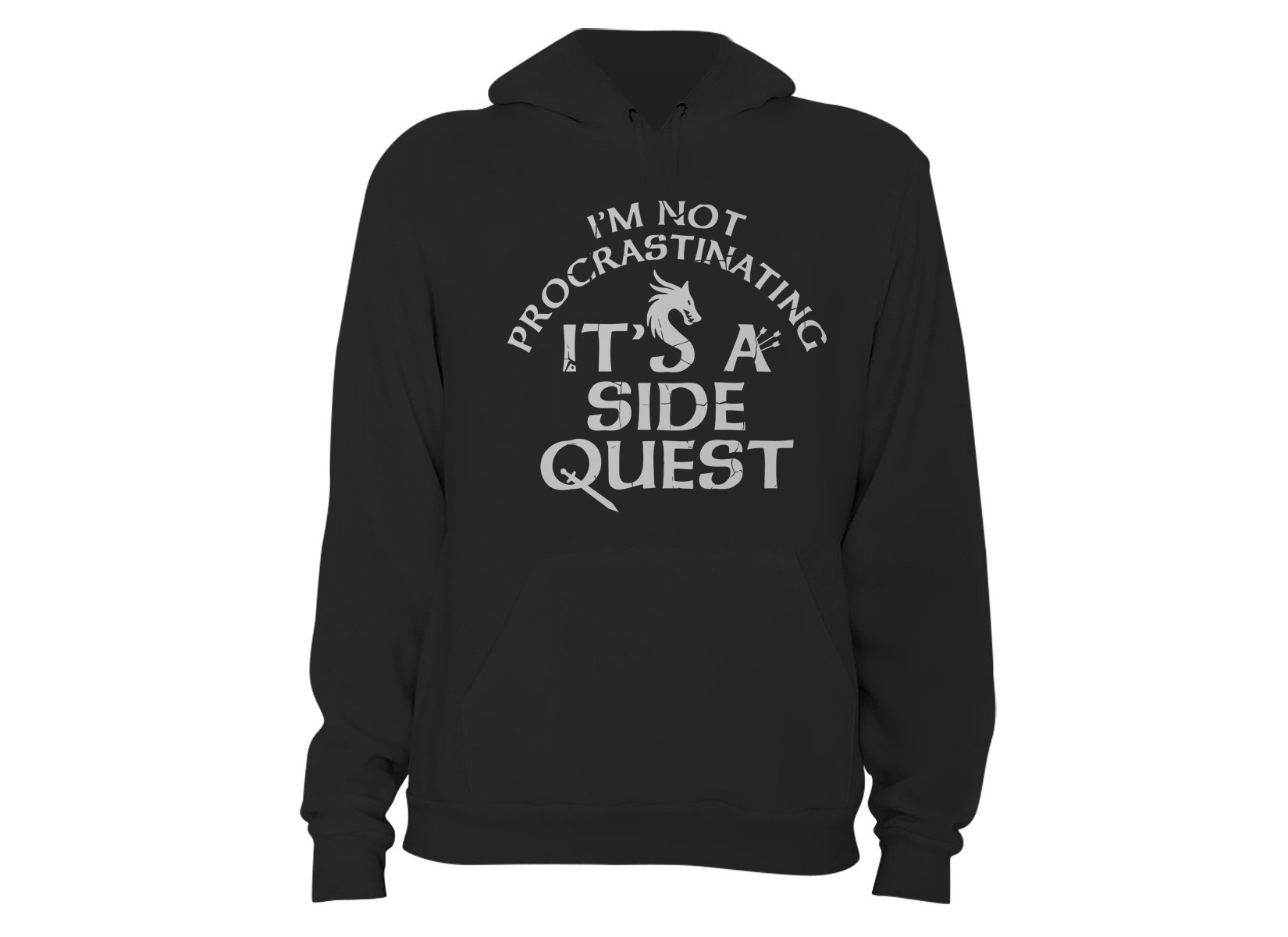 I'm Not Procrastinating, It's A Side Quest on Hoodie