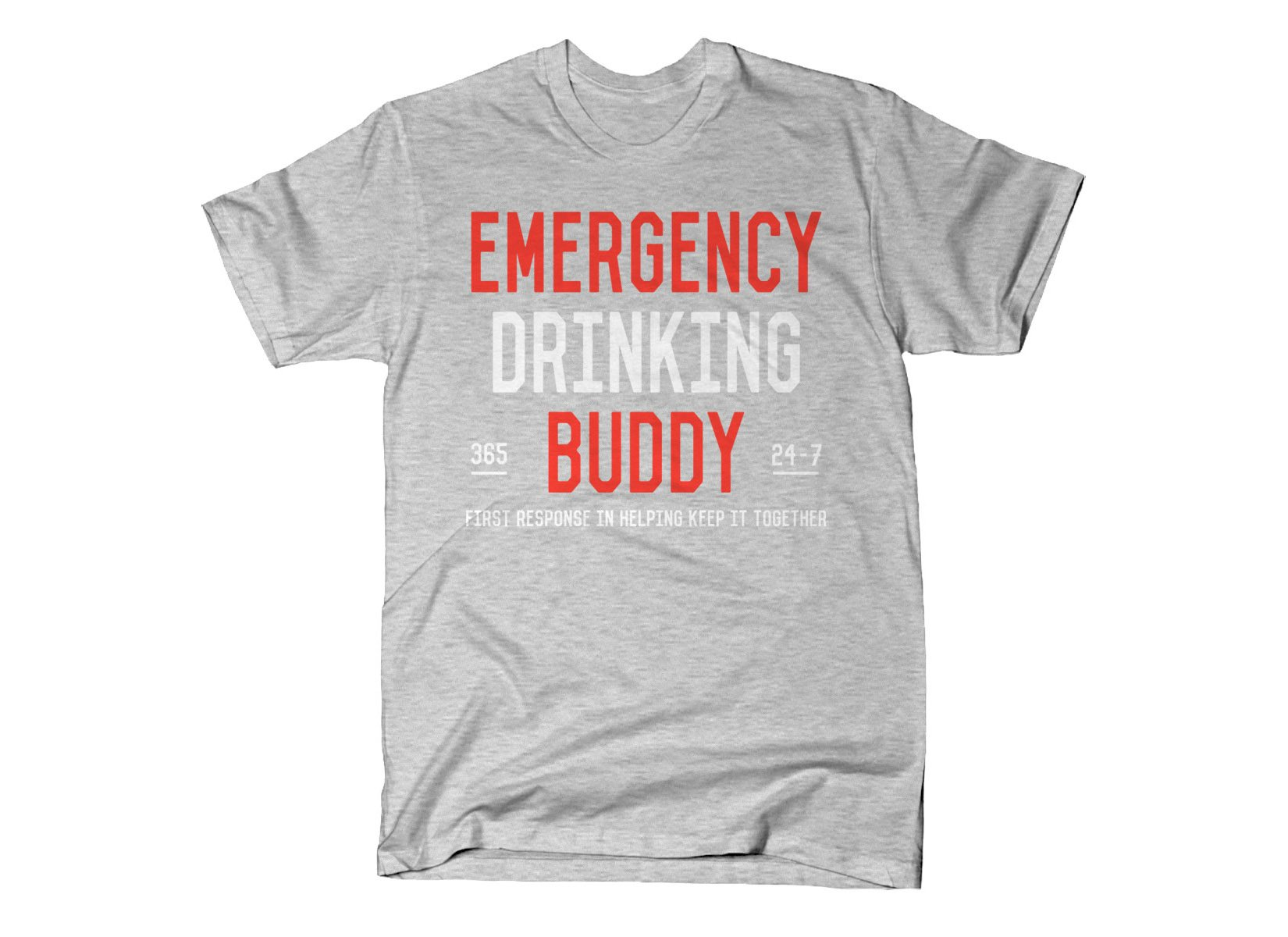 Emergency Drinking Buddy on Mens T-Shirt
