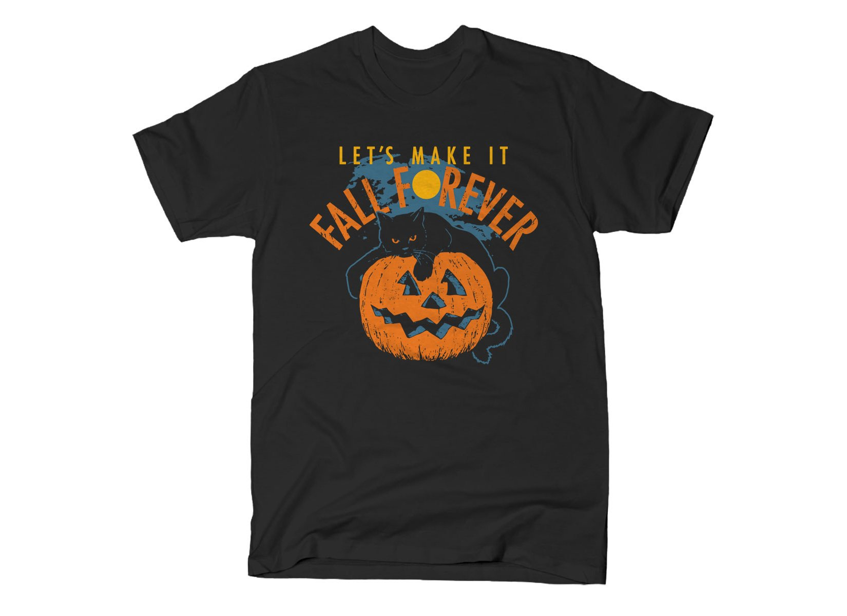 Fall Forever on Mens T-Shirt