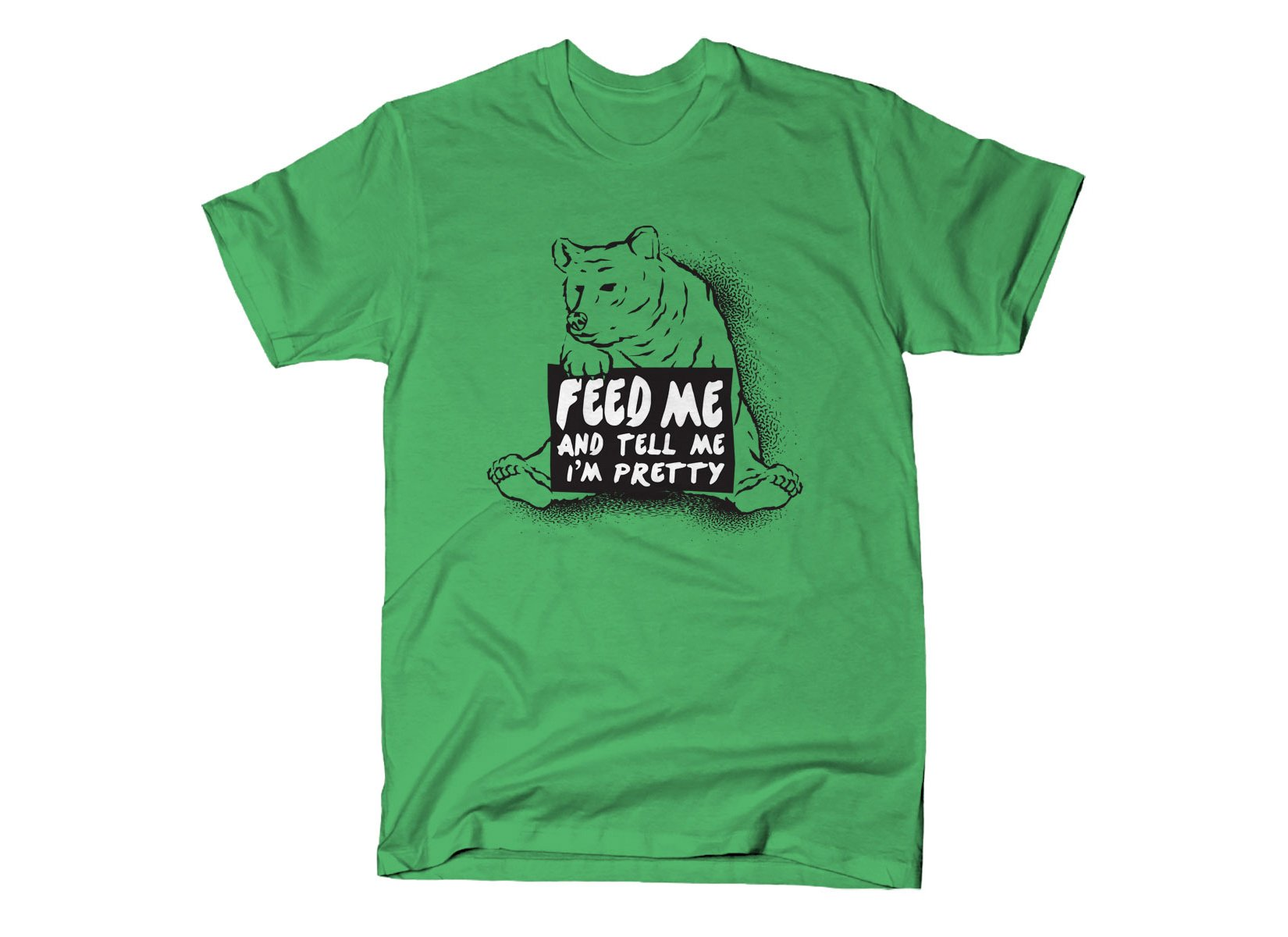 Feed Me on Mens T-Shirt