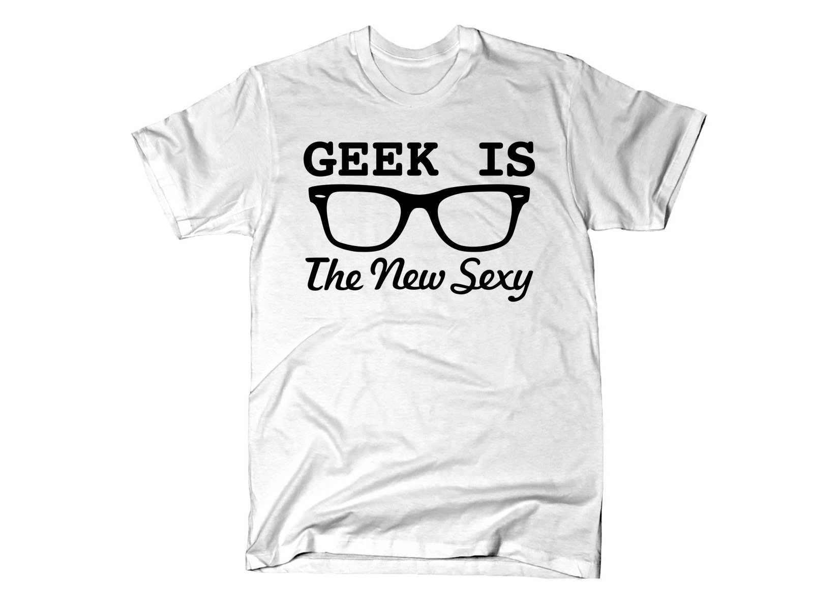 Geek Is The New Sexy on Mens T-Shirt