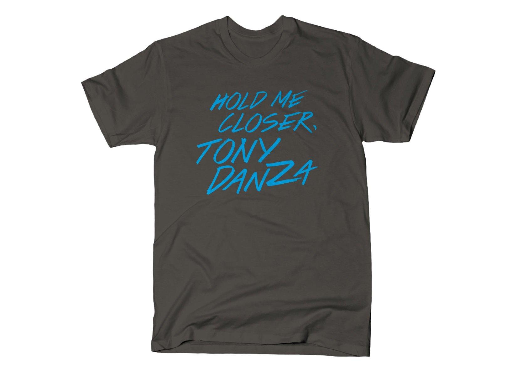 Hold Me Closer, Tony Danza on Mens T-Shirt