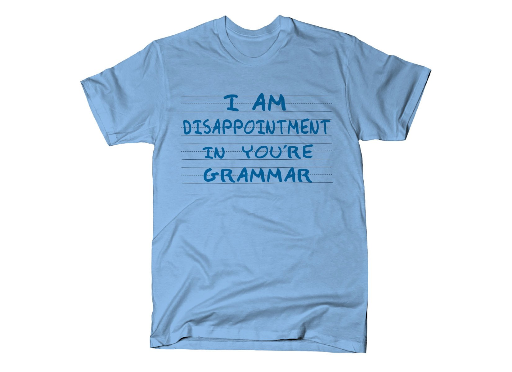 I Am Disappointment on Mens T-Shirt