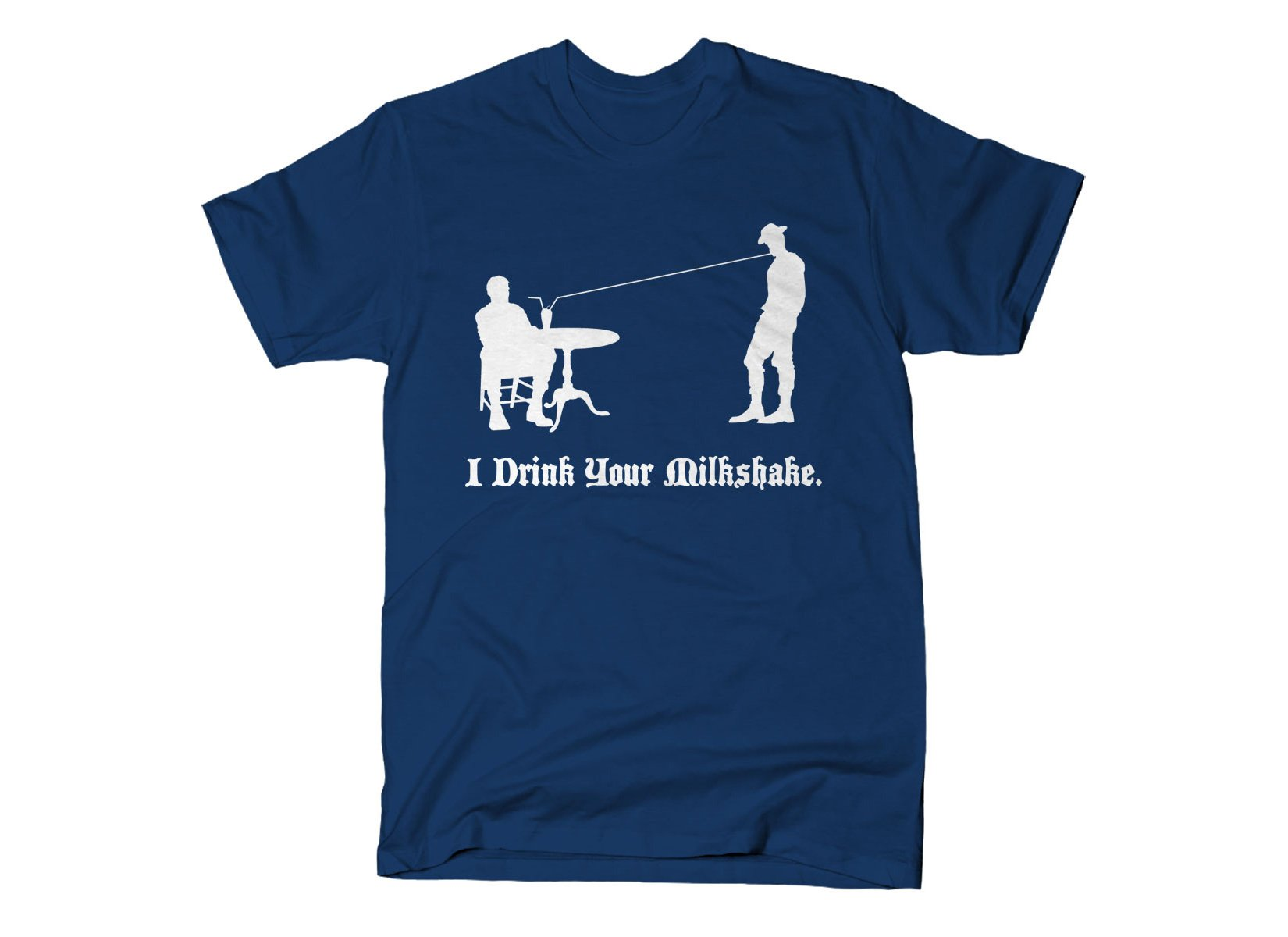 I Drink Your Milkshake on Mens T-Shirt