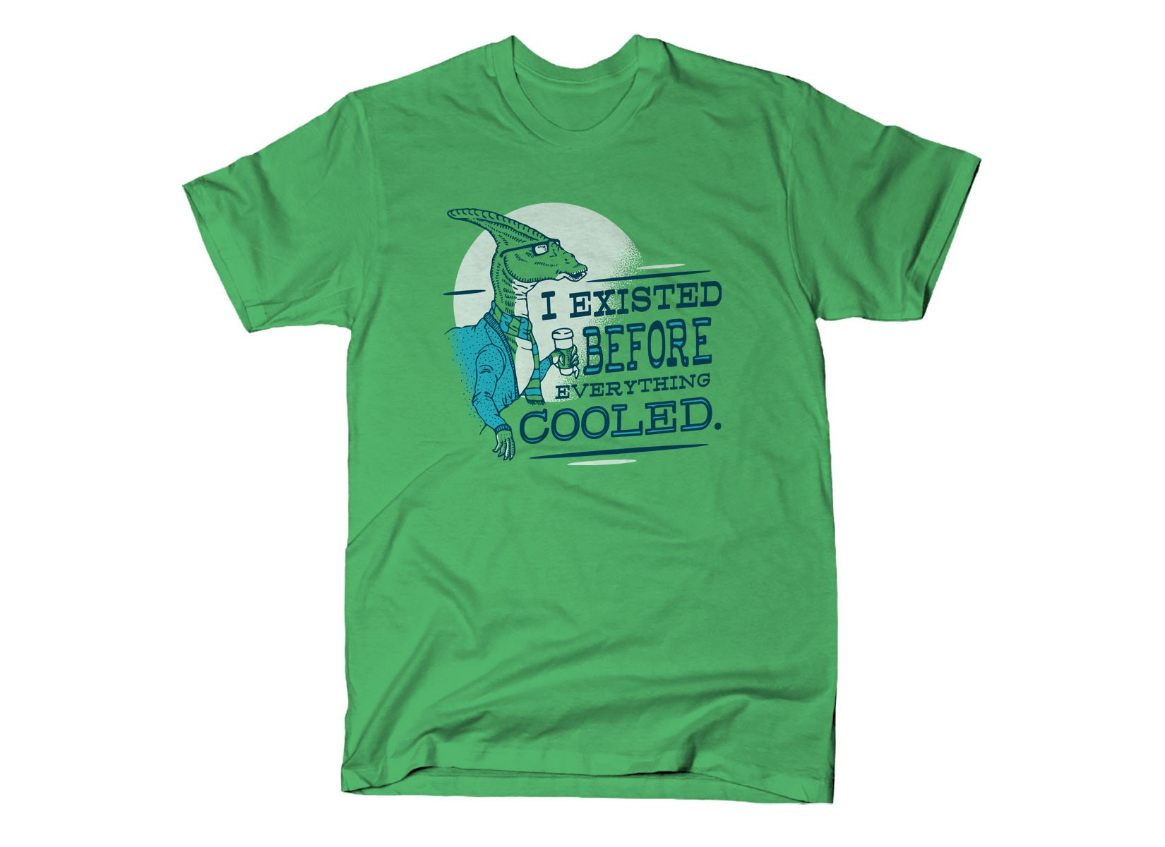 I Existed Before Everything Cooled on Mens T-Shirt