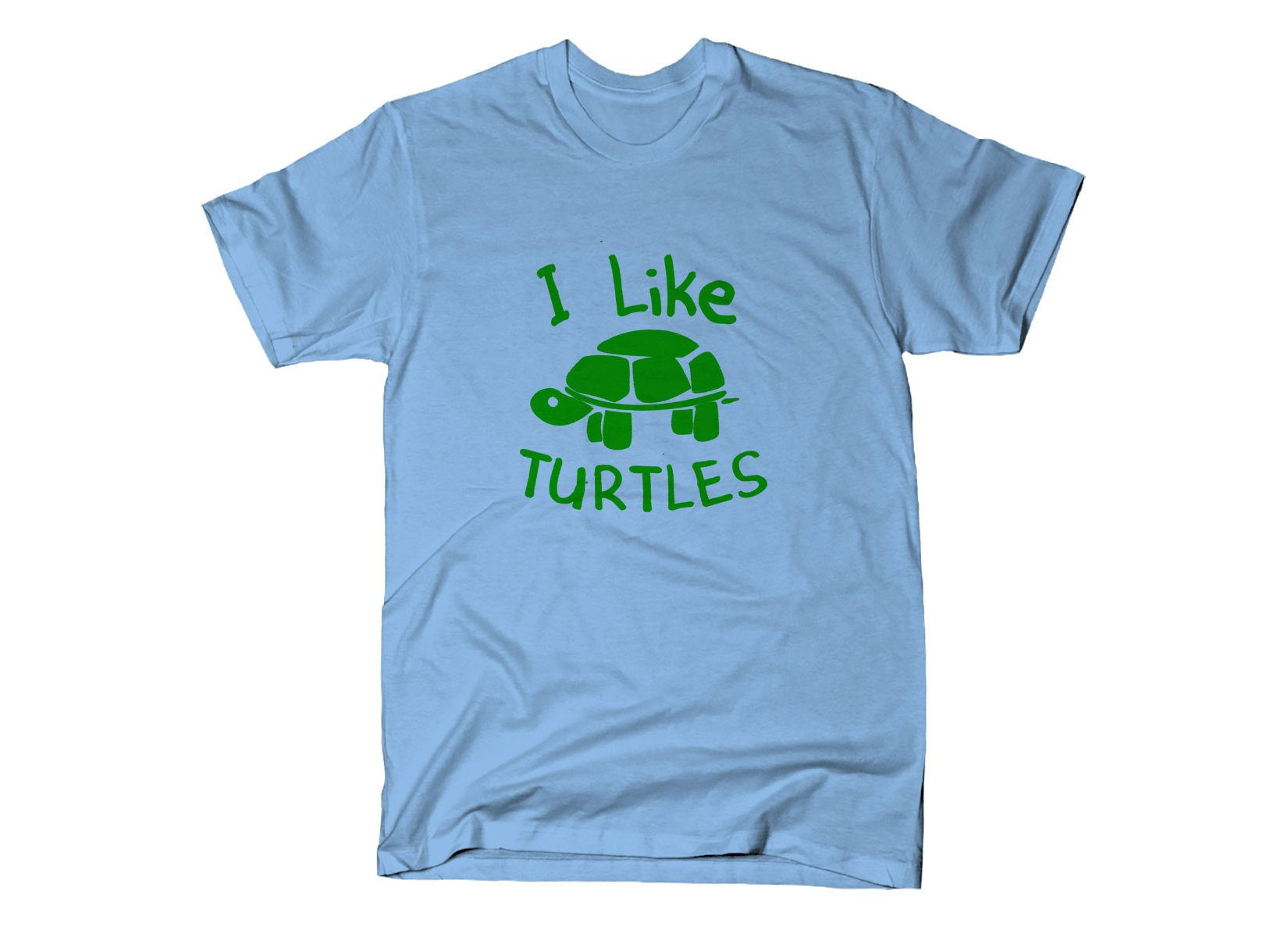I Like Turtles on Mens T-Shirt