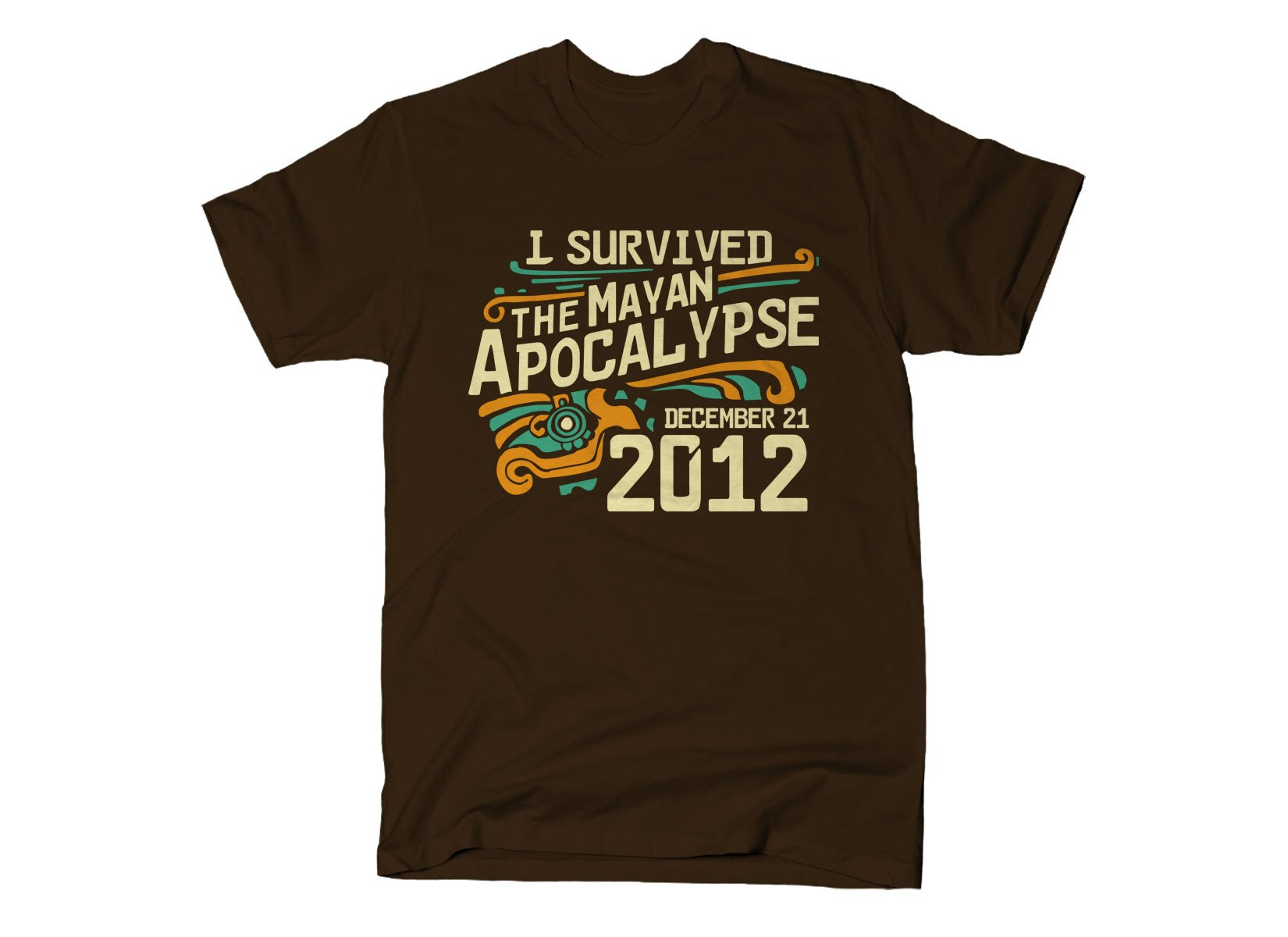 I Survived The Mayan Apocalypse on Mens T-Shirt