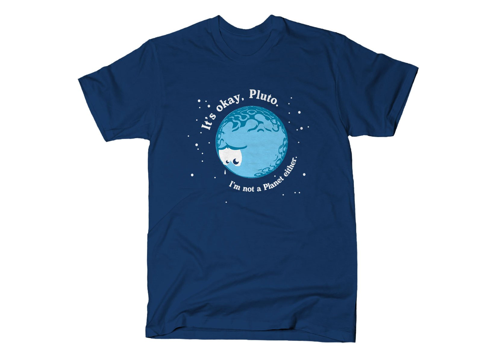 It's Okay Pluto on Mens T-Shirt