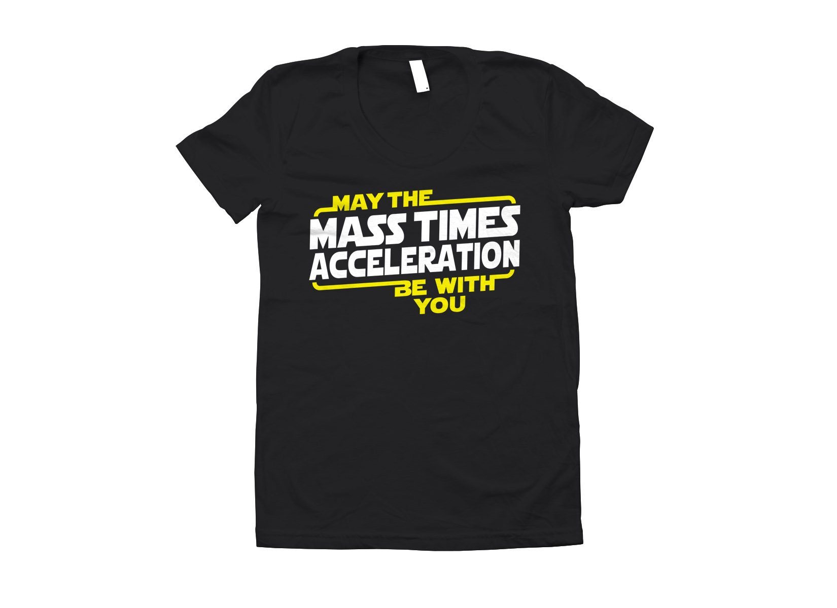 423fa4b2 May The Mass x Acceleration Be With You T-Shirt | SnorgTees