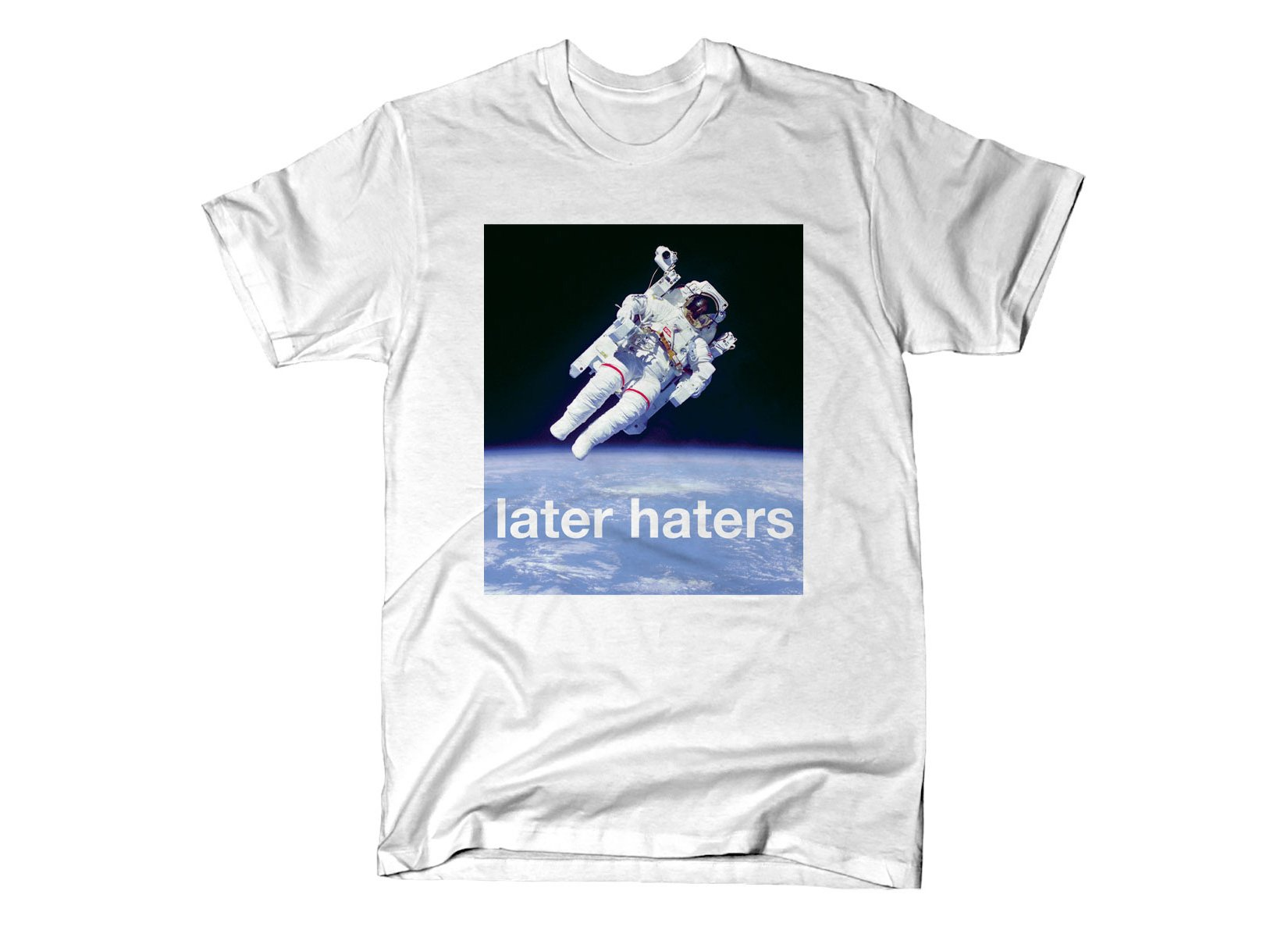 Later Haters on Mens T-Shirt
