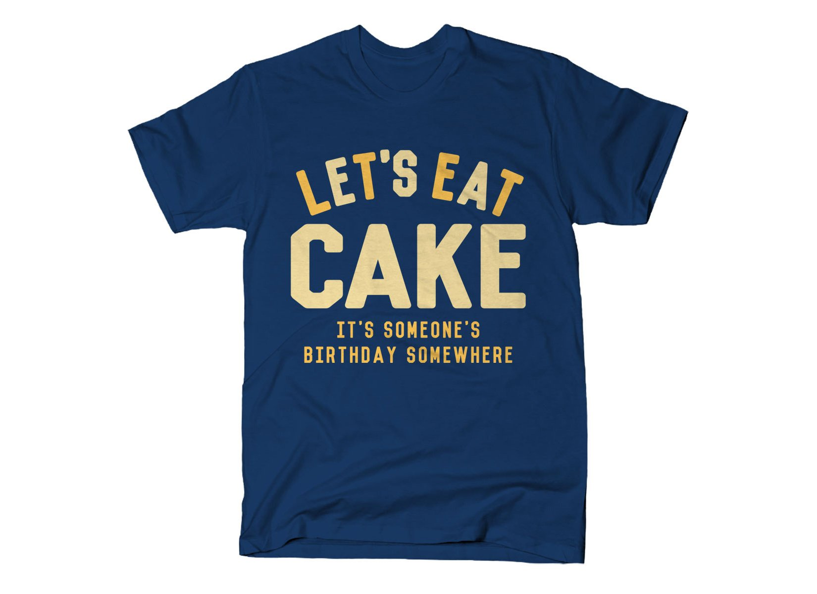 Let's Eat Cake on Mens T-Shirt