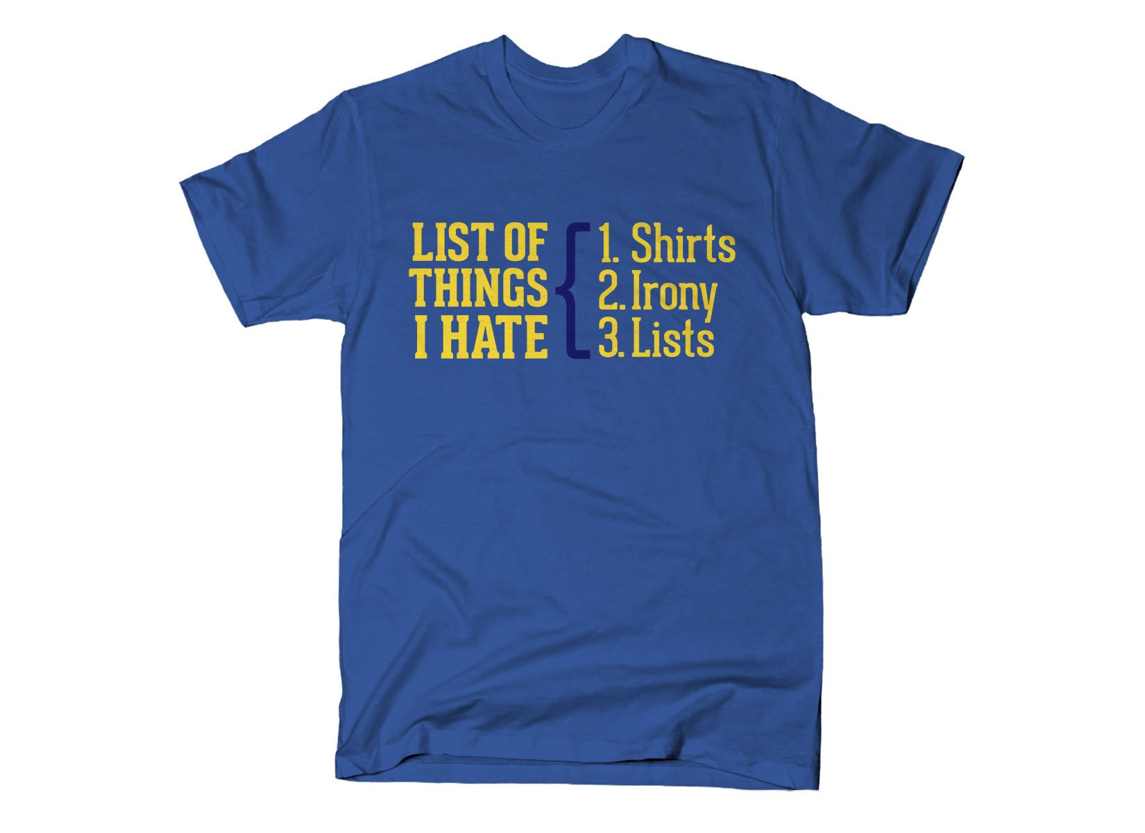 List Of Things I Hate on Mens T-Shirt