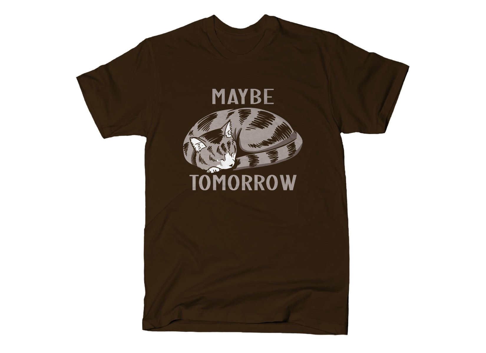 Maybe Tomorrow on Mens T-Shirt