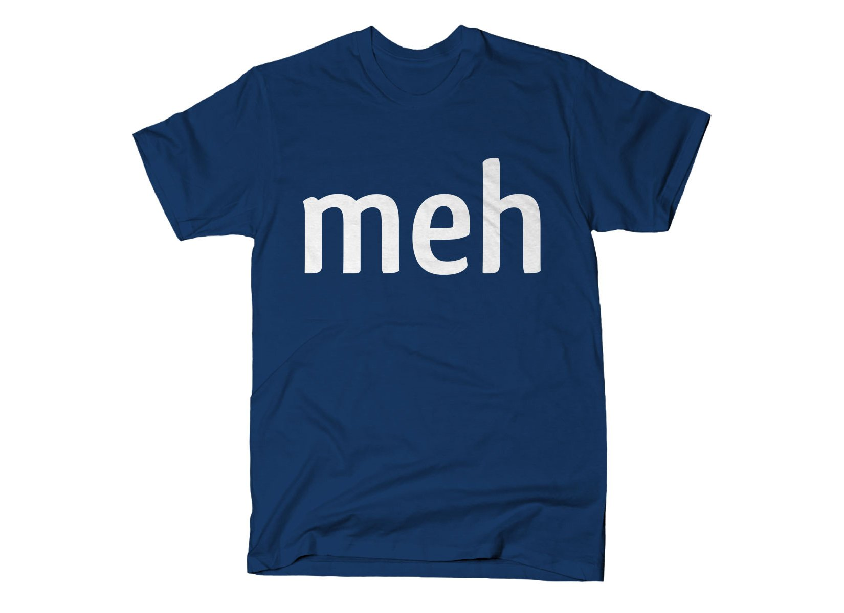 Meh Shirt on Mens T-Shirt
