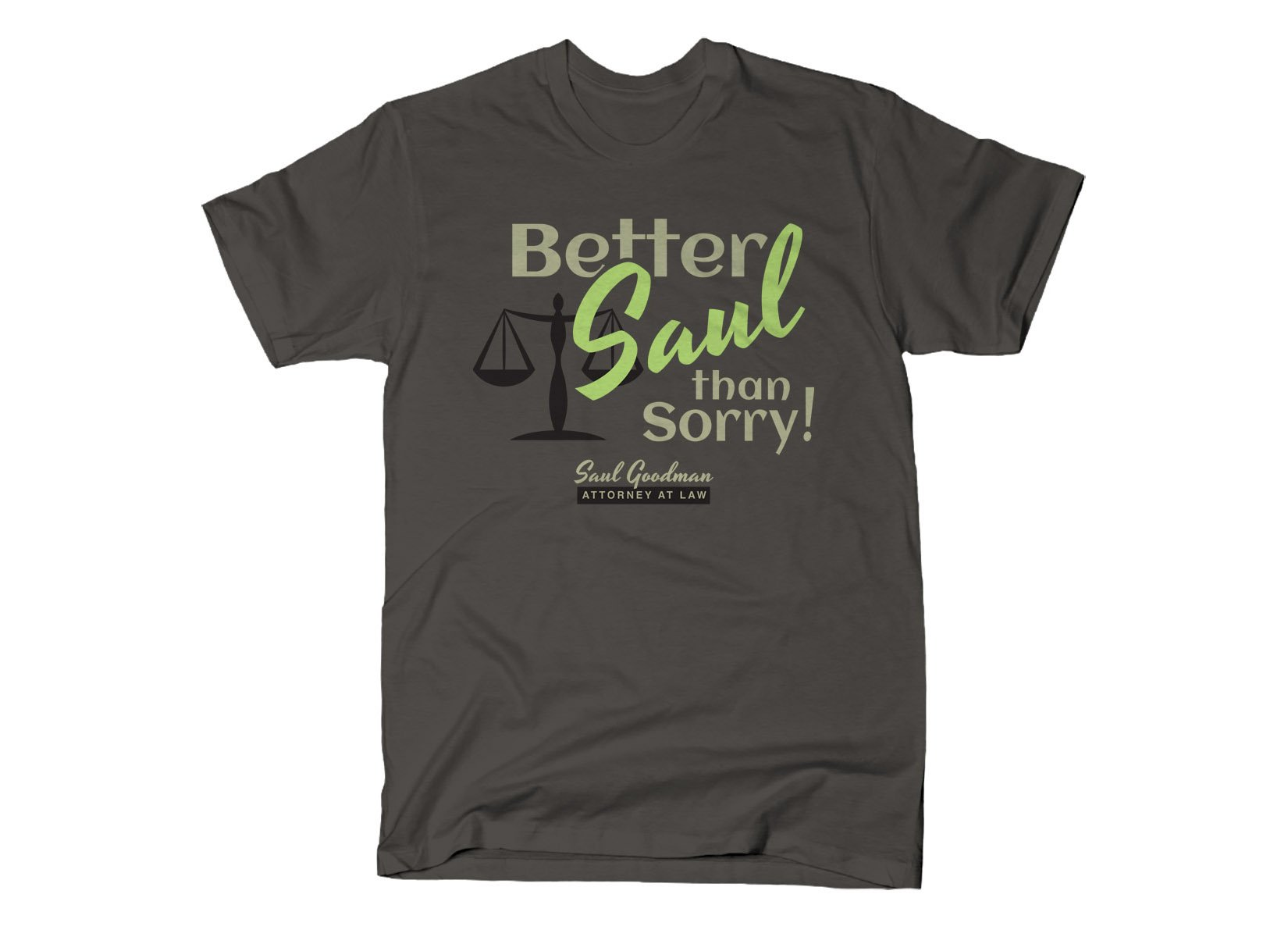 Better Saul Than Sorry! on Mens T-Shirt