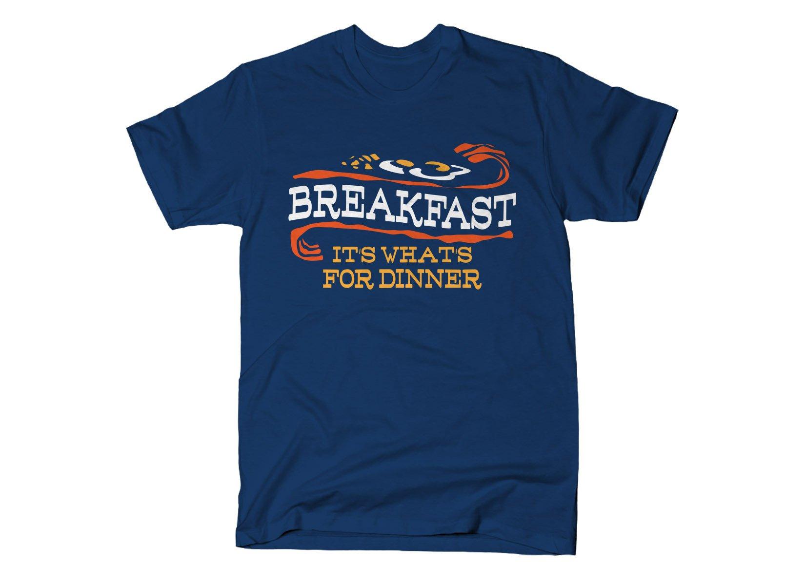 Breakfast, It's What's For Dinner on Mens T-Shirt