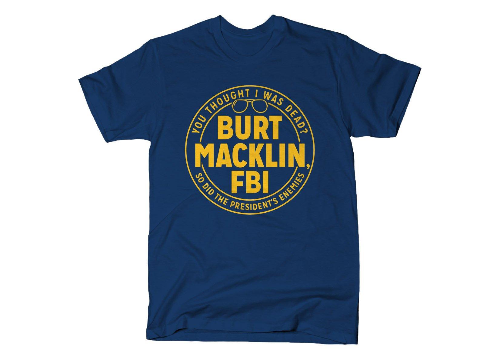 Burt Macklin, FBI on Mens T-Shirt