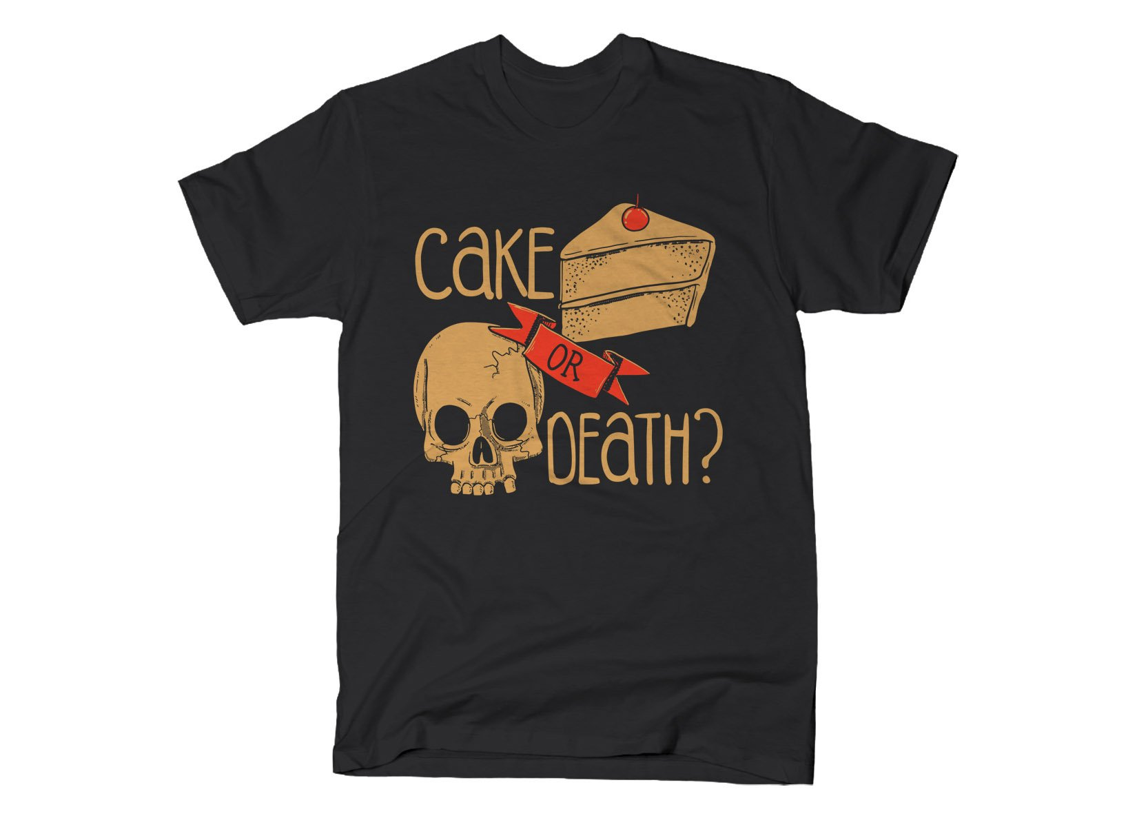 Cake Or Death? on Mens T-Shirt