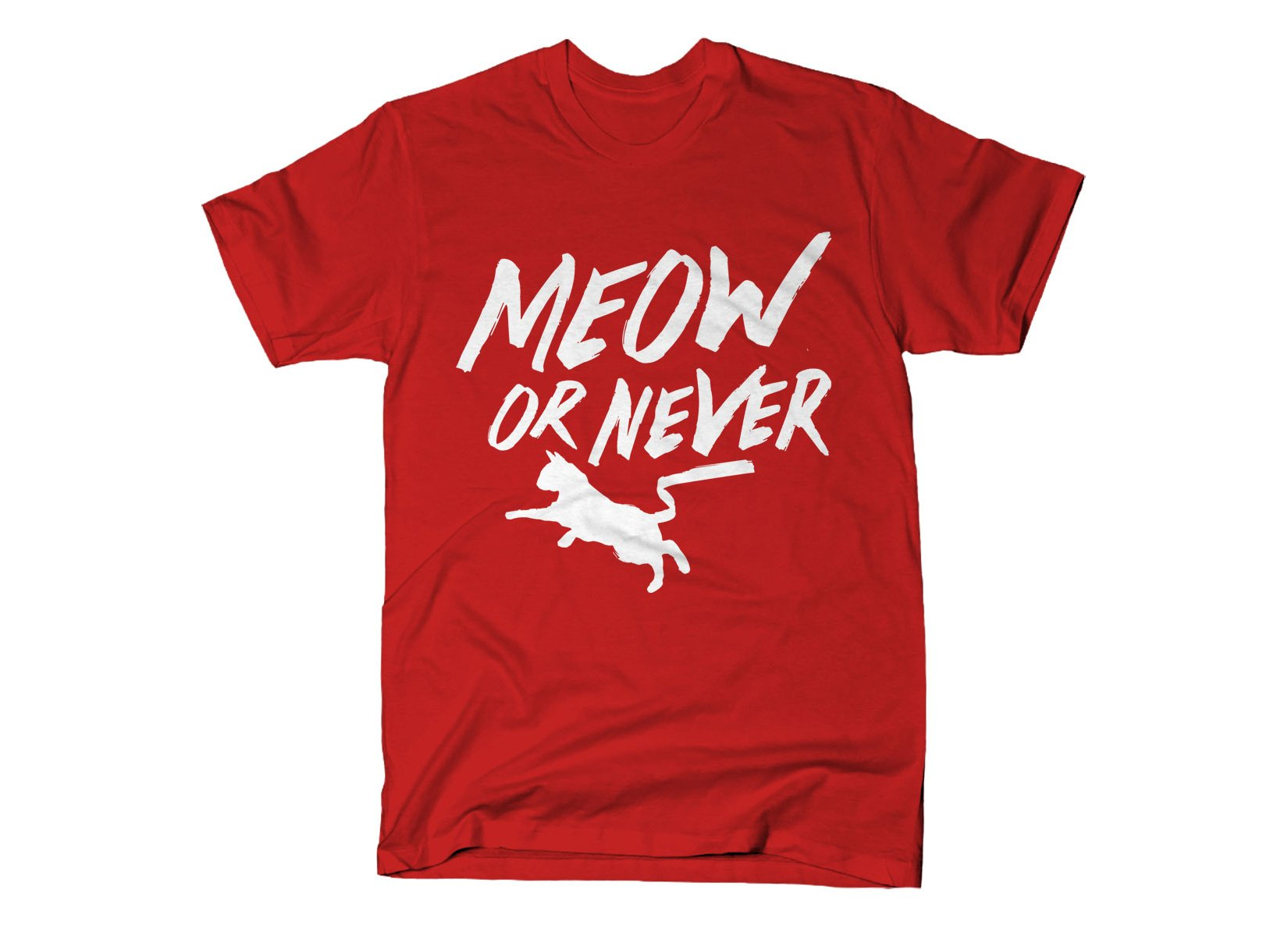 Meow Or Never on Mens T-Shirt