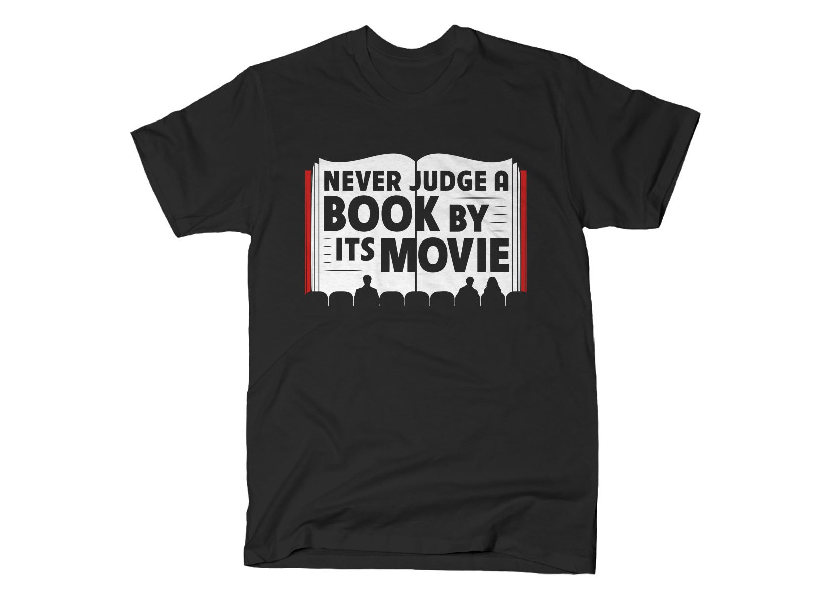 Never Judge A Book By Its Movie on Mens T-Shirt