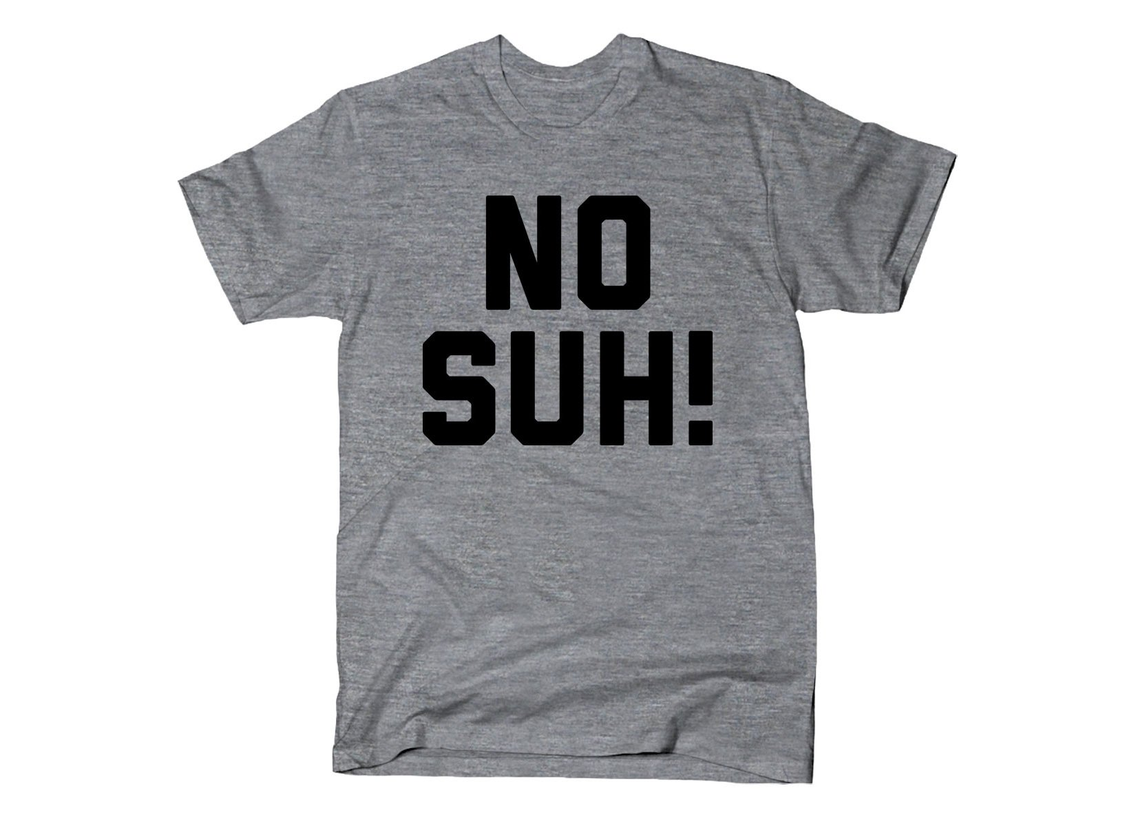 No Suh! on Mens T-Shirt