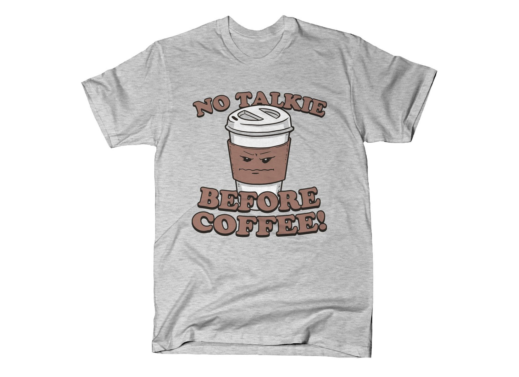 No Talkie Before Coffee! on Mens T-Shirt