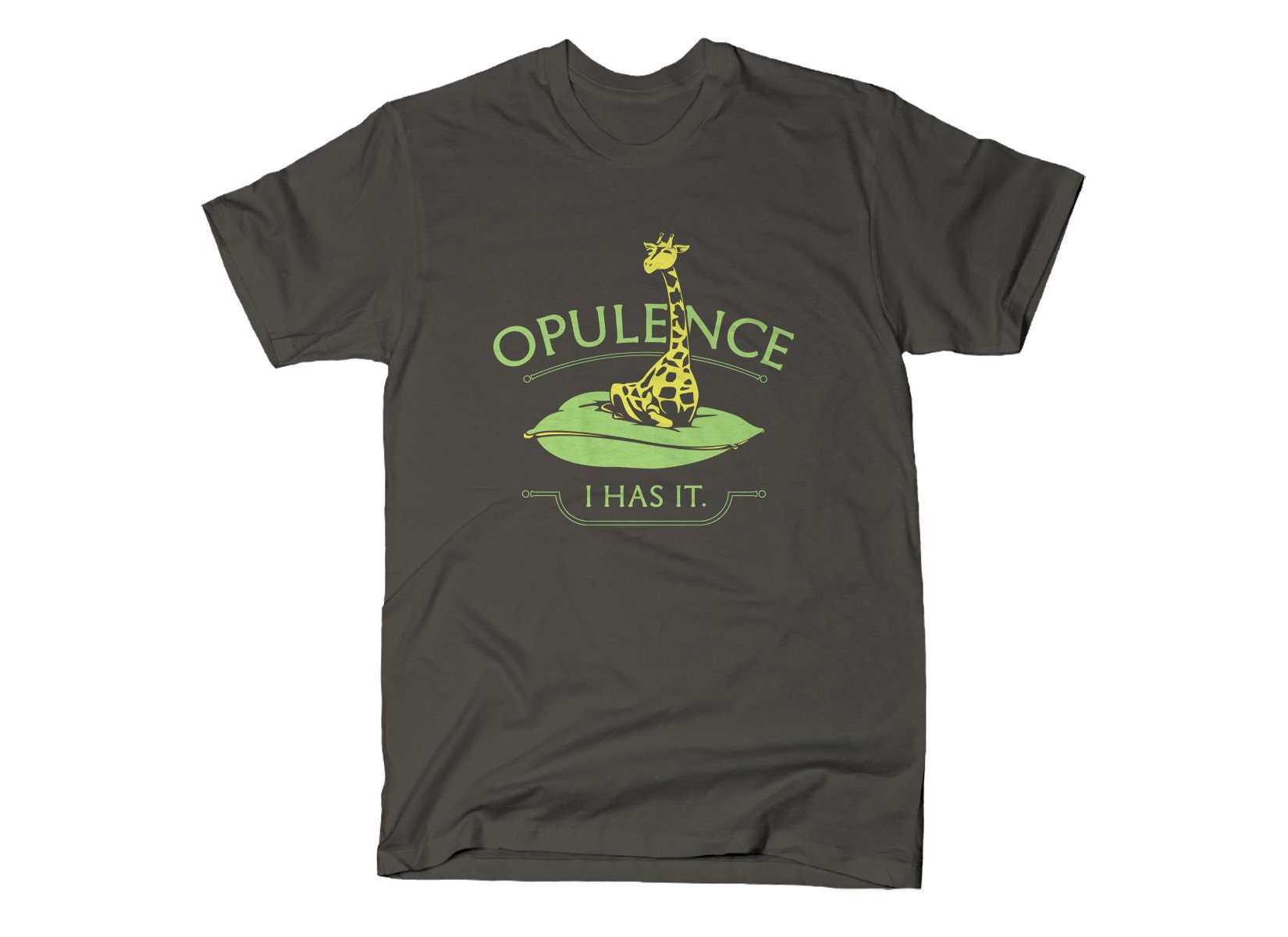Opulence, I Has It. on Mens T-Shirt
