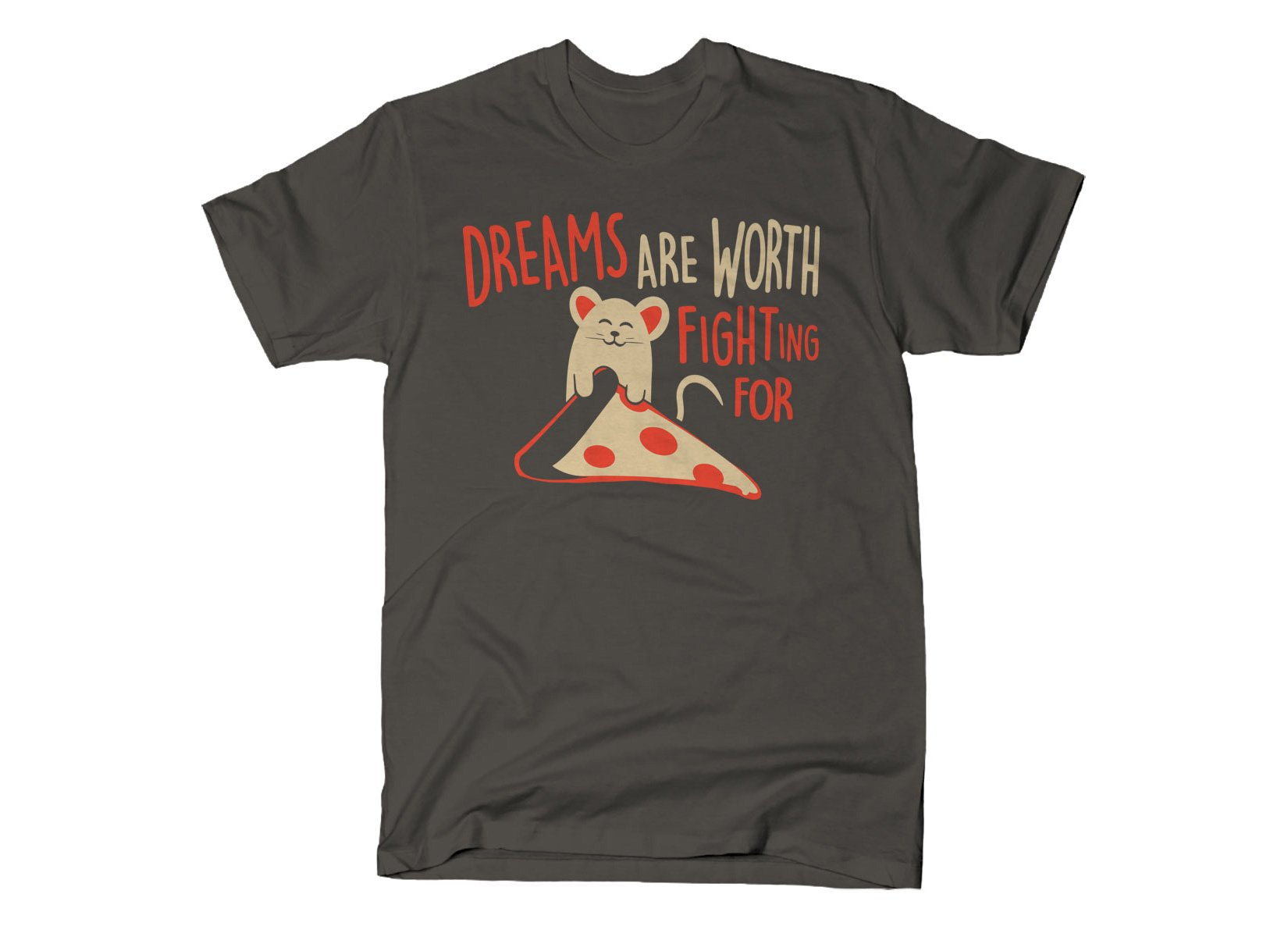 Dreams Are Worth Fighting For on Mens T-Shirt