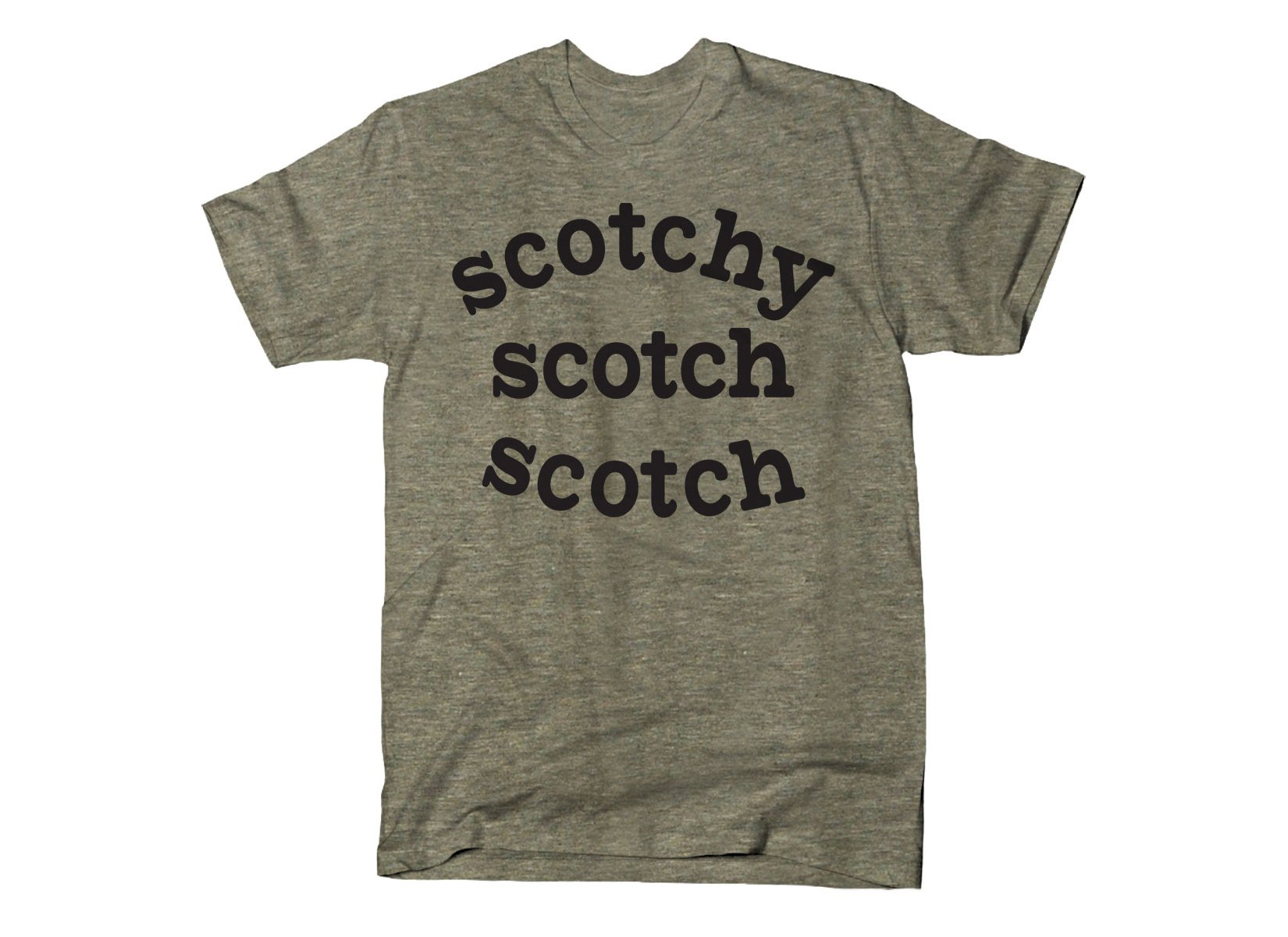 Scotchy Scotch Scotch on Mens T-Shirt