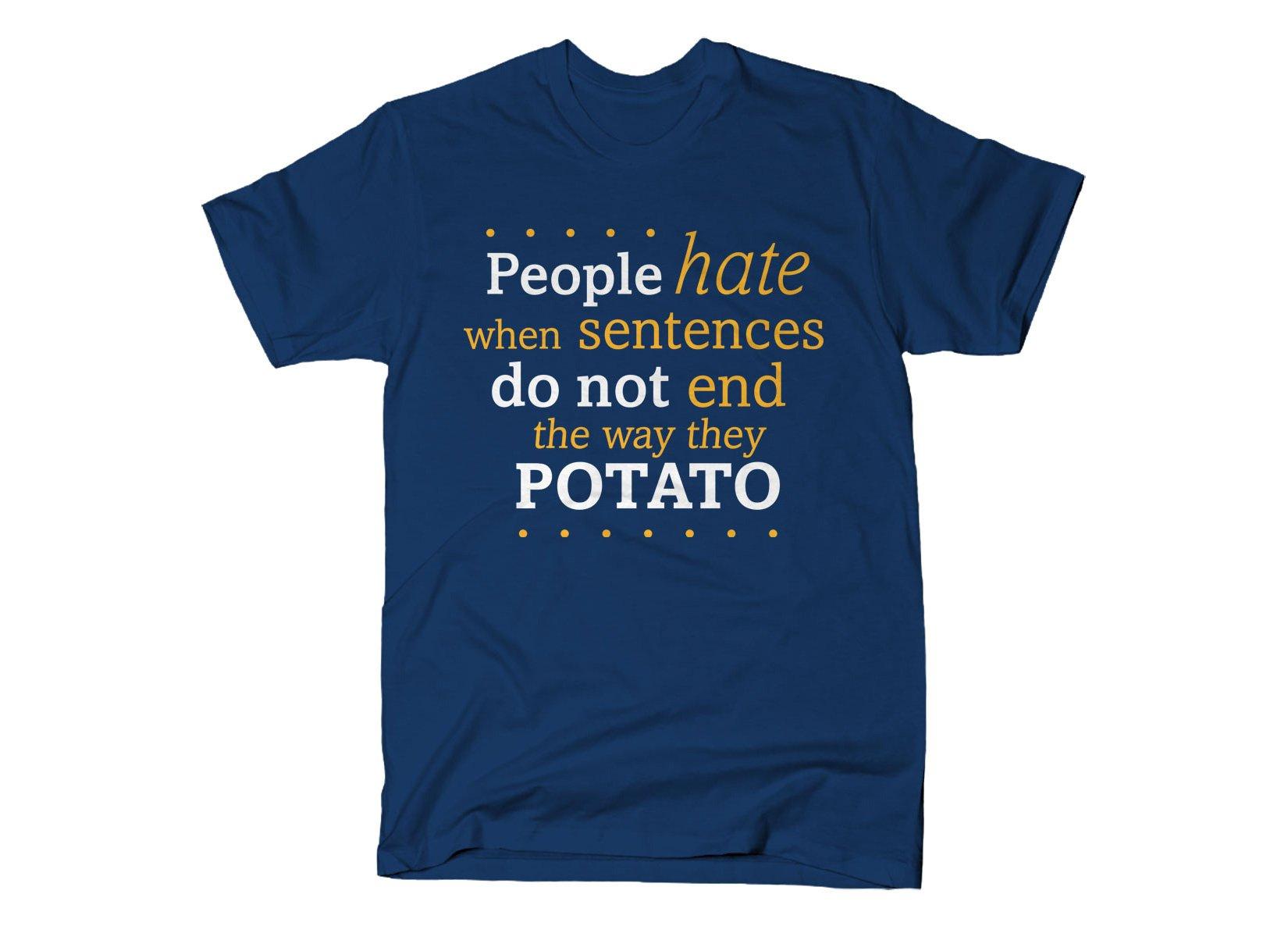 Sentences That End In Potato on Mens T-Shirt
