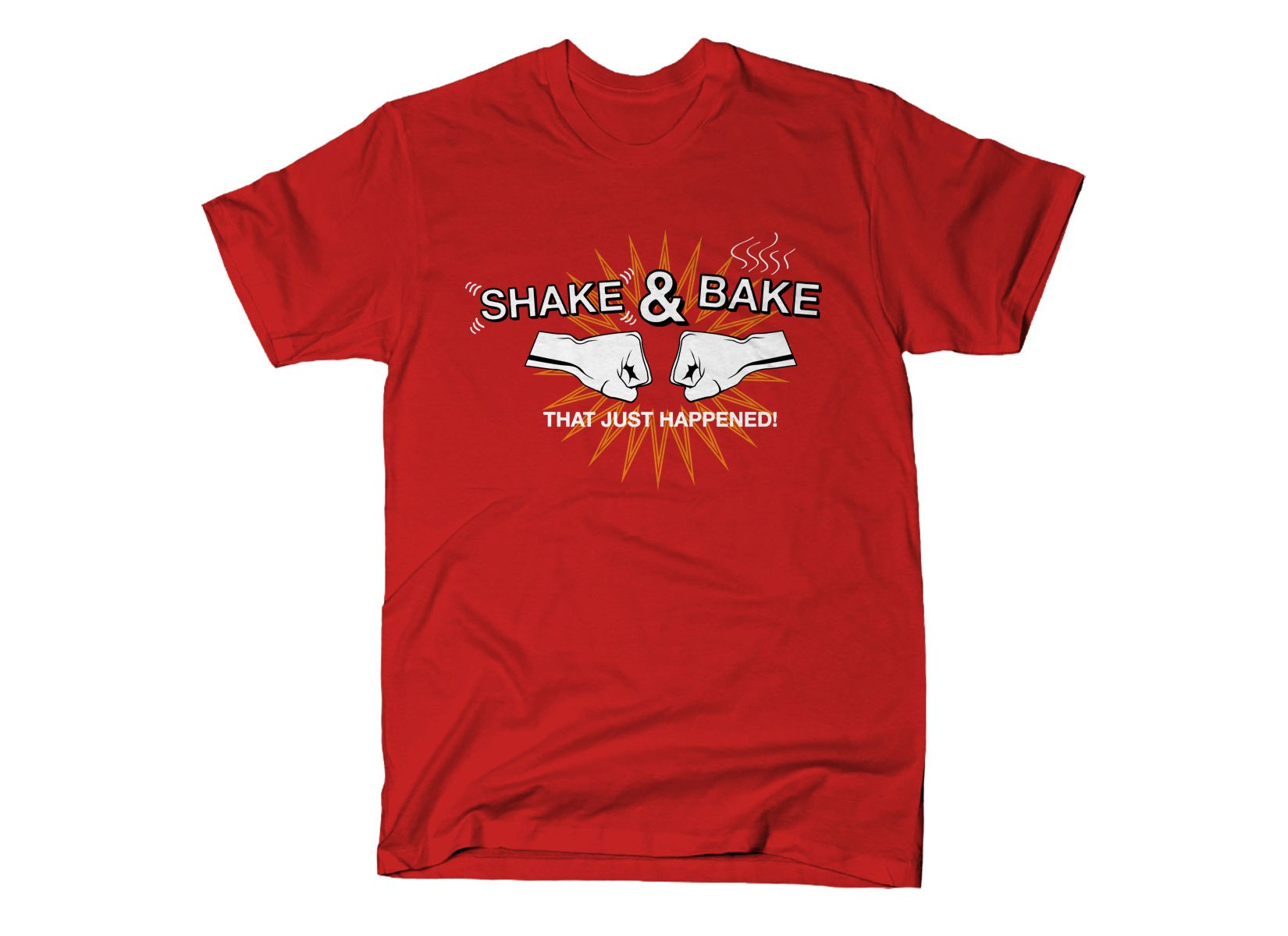 Shake & Bake on Mens T-Shirt