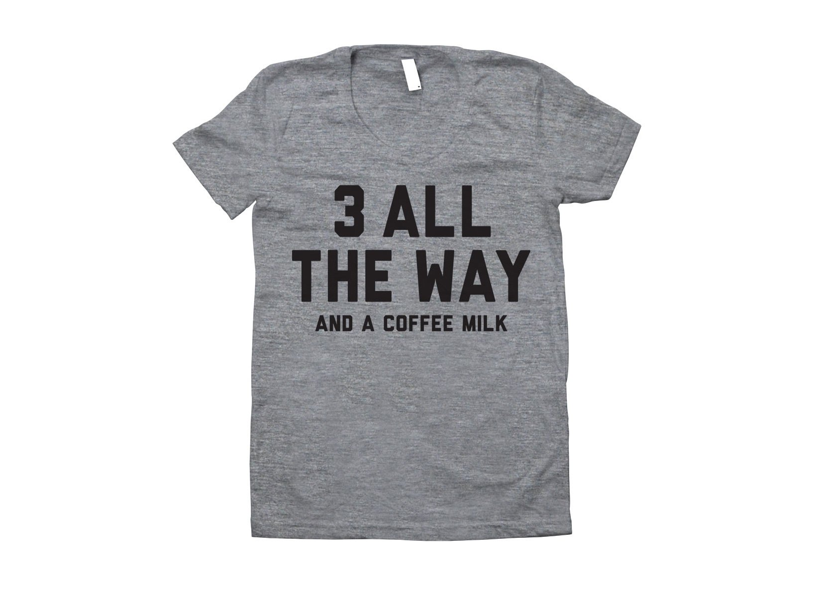 3 All The Way on Juniors T-Shirt