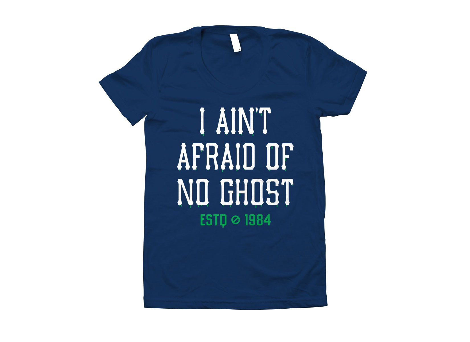 I Ain't Afraid Of No Ghost on Juniors T-Shirt