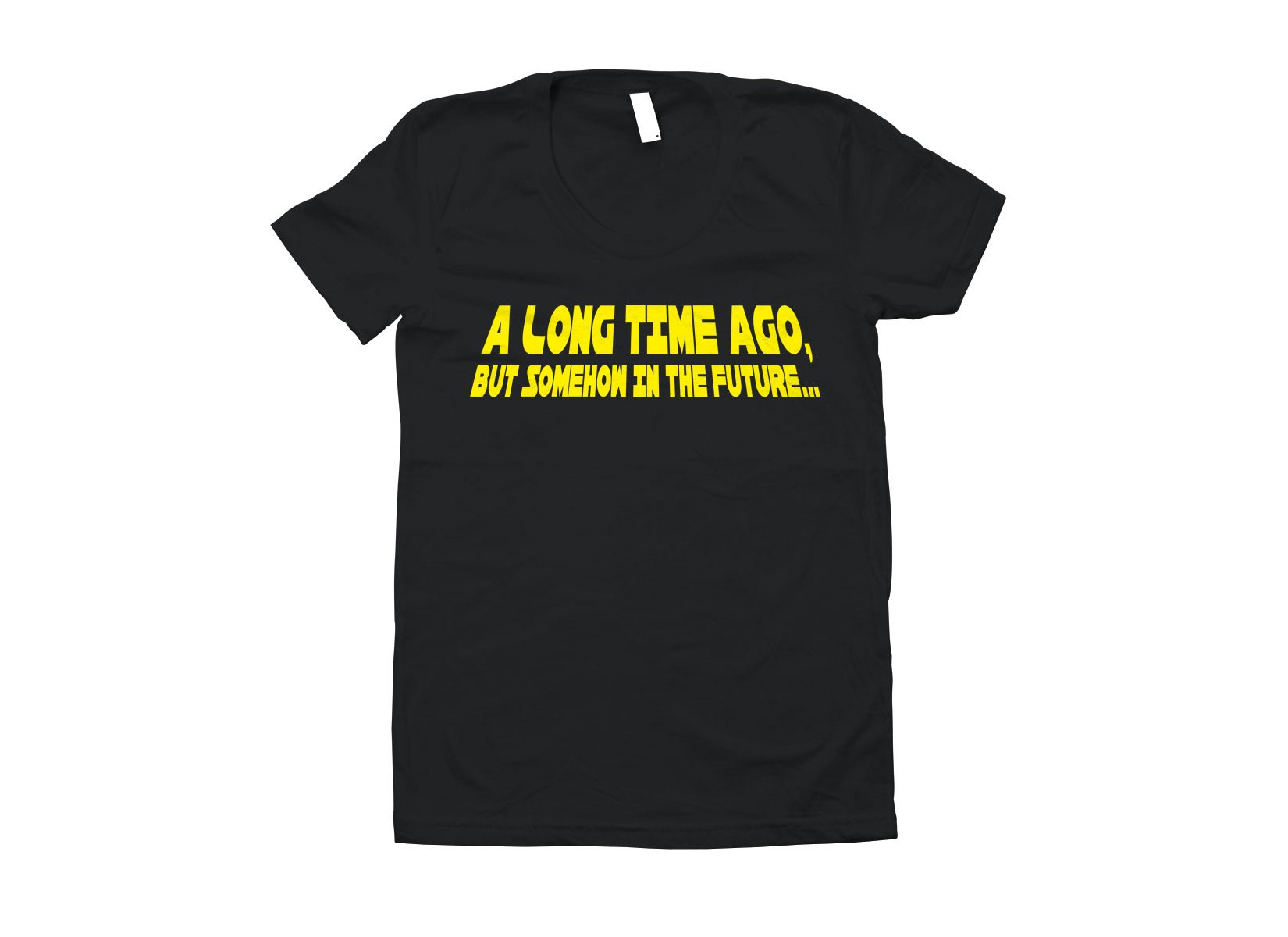 A Long Time Ago, But Somehow In The Future on Juniors T-Shirt