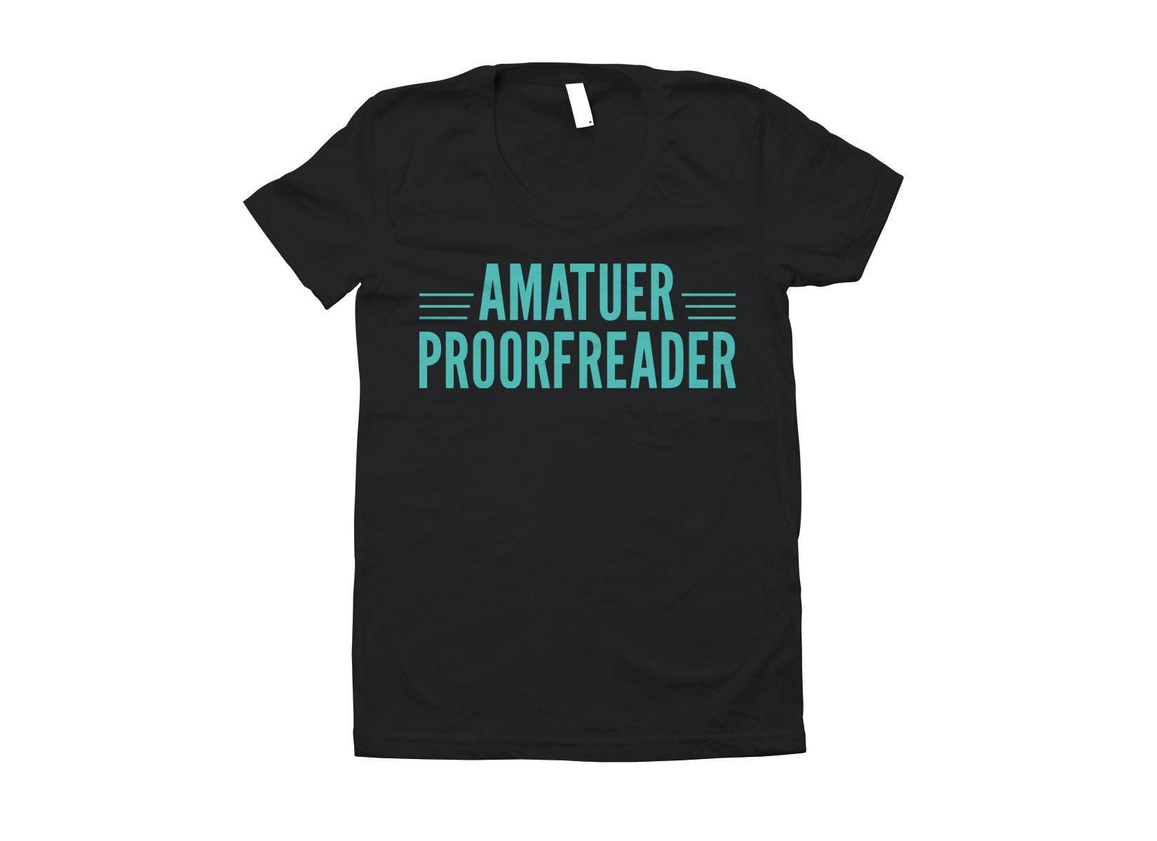Amatuer Proorfeader on Juniors T-Shirt