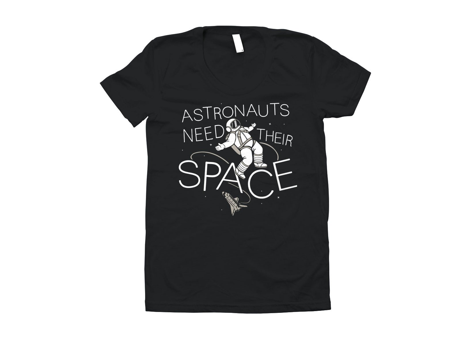 Astronauts Need Their Space on Juniors T-Shirt