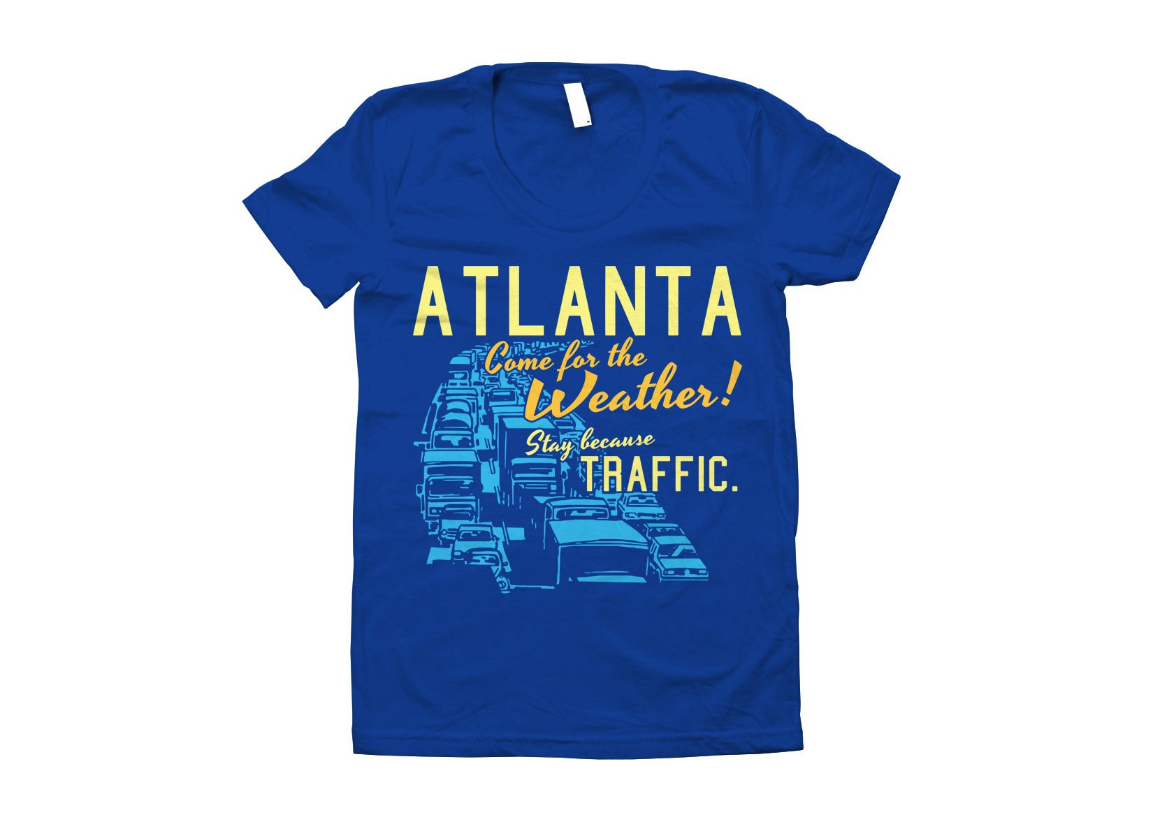 Atlanta, Come For The Weather on Juniors T-Shirt
