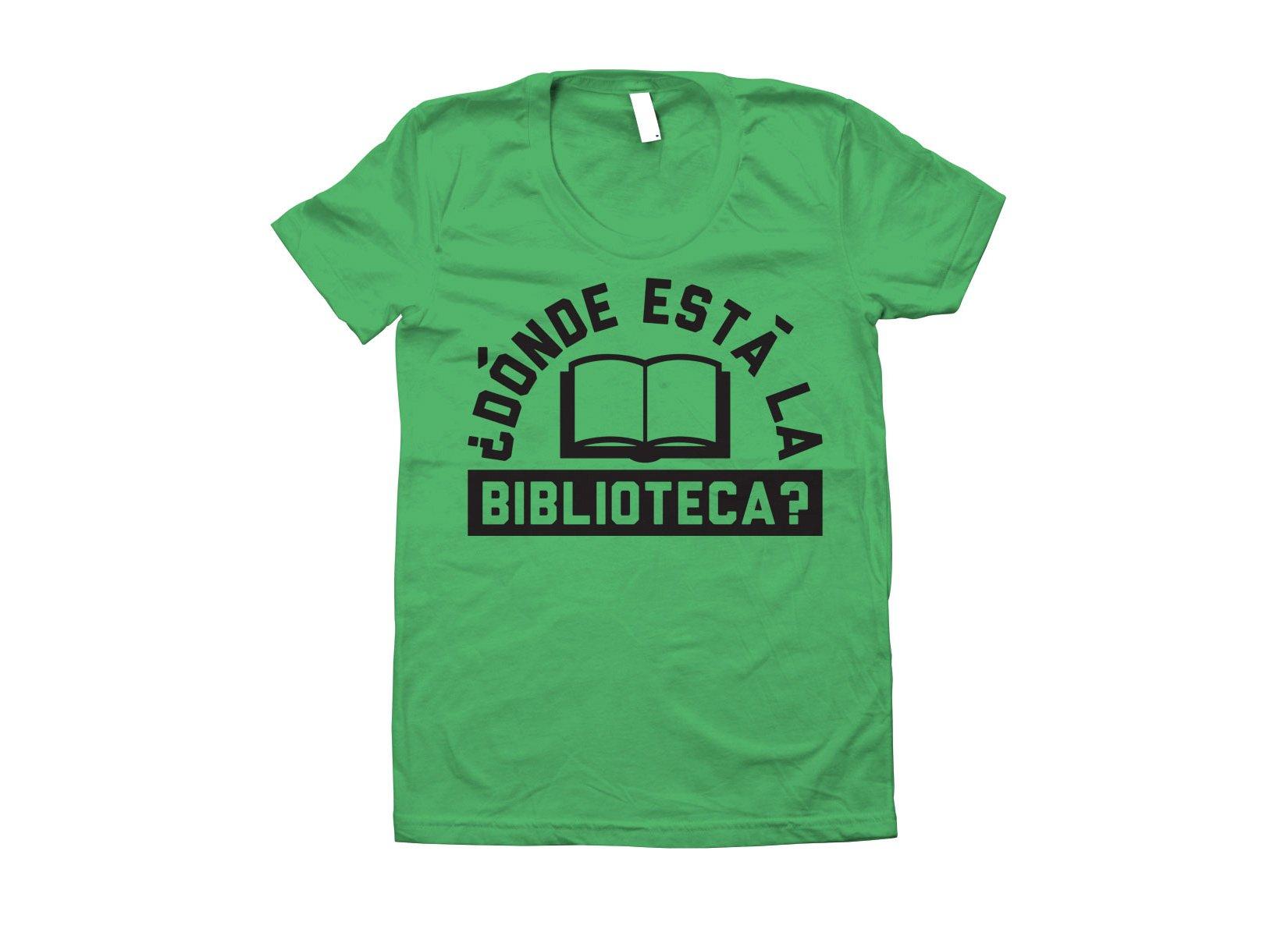Donde Esta La Biblioteca? on Juniors T-Shirt