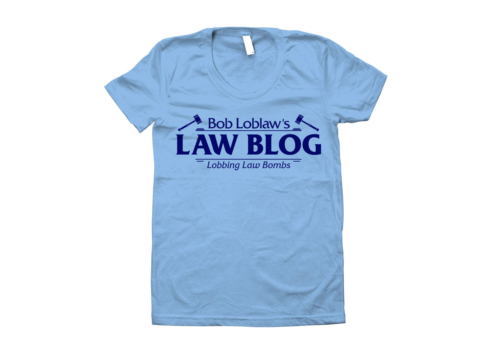 Bob Loblaw's Law Blog on Juniors T-Shirt