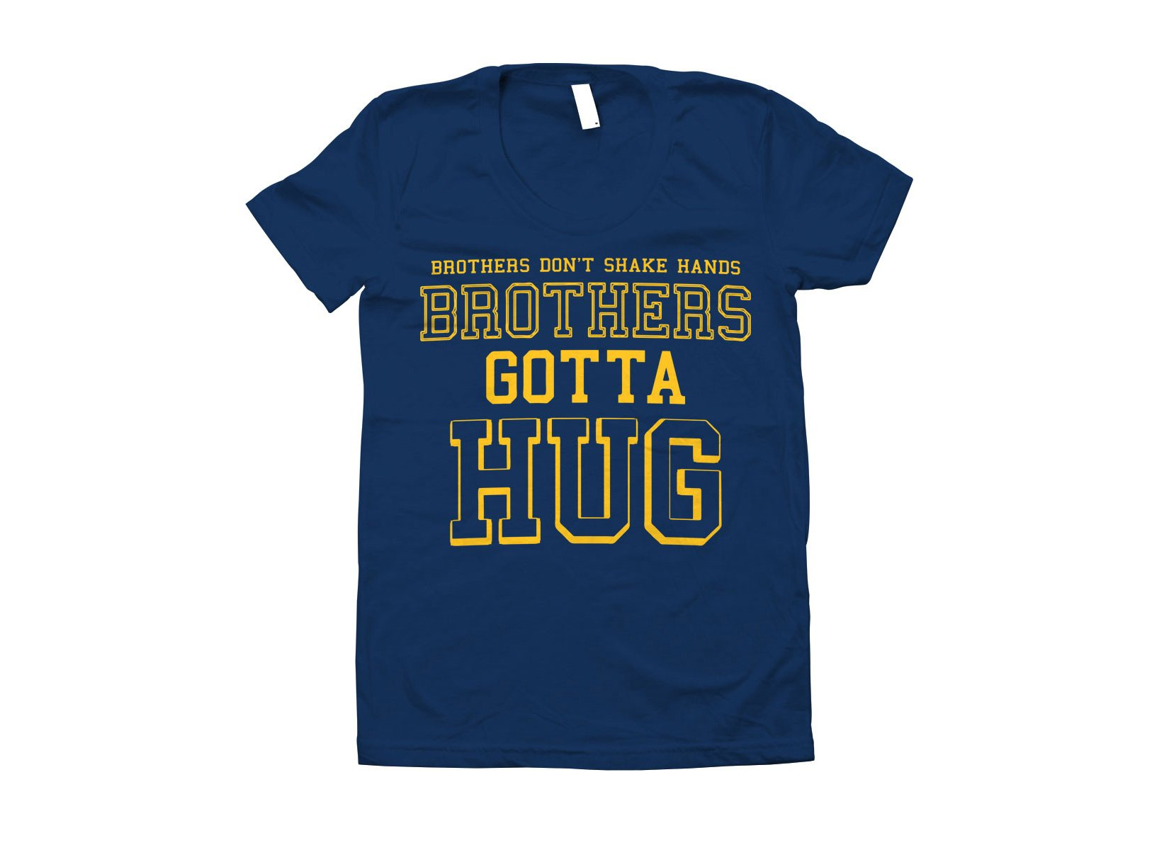 Brothers Gotta Hug on Juniors T-Shirt